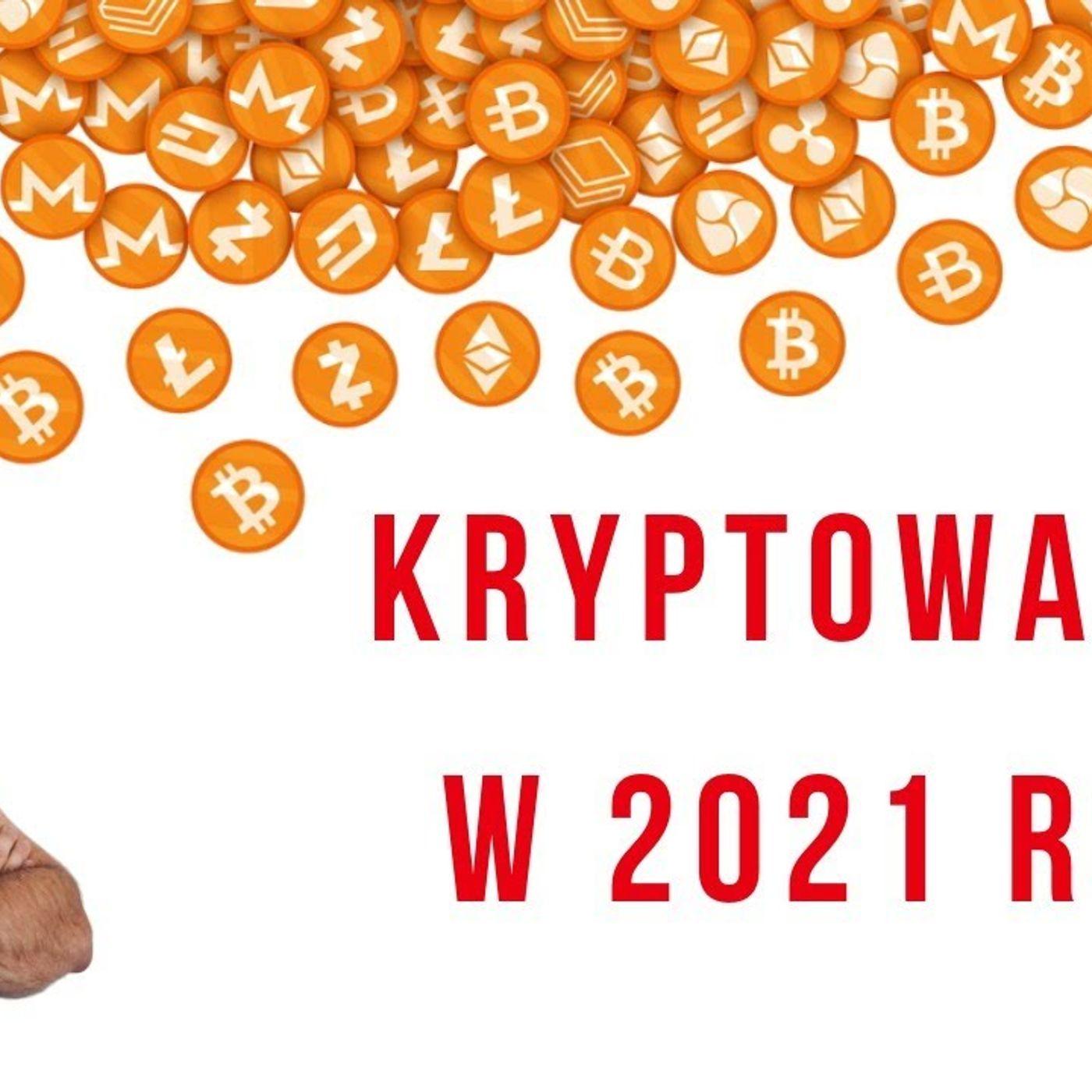 23.01.2021 | KRYPTOWALUTY W JAKIE INWESTUJE W 2021 ROKU