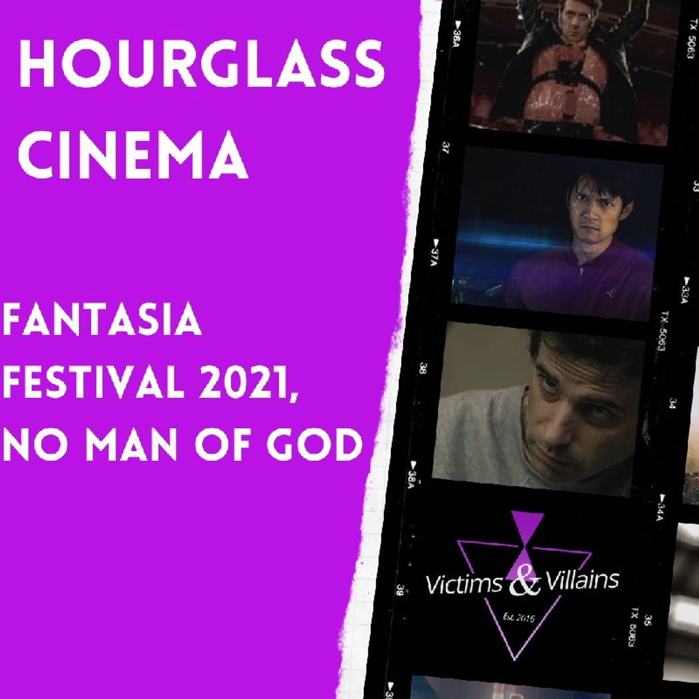 Fantasia Festival 2021 & No Man of God (2021)   Hourglass Cinema #6
