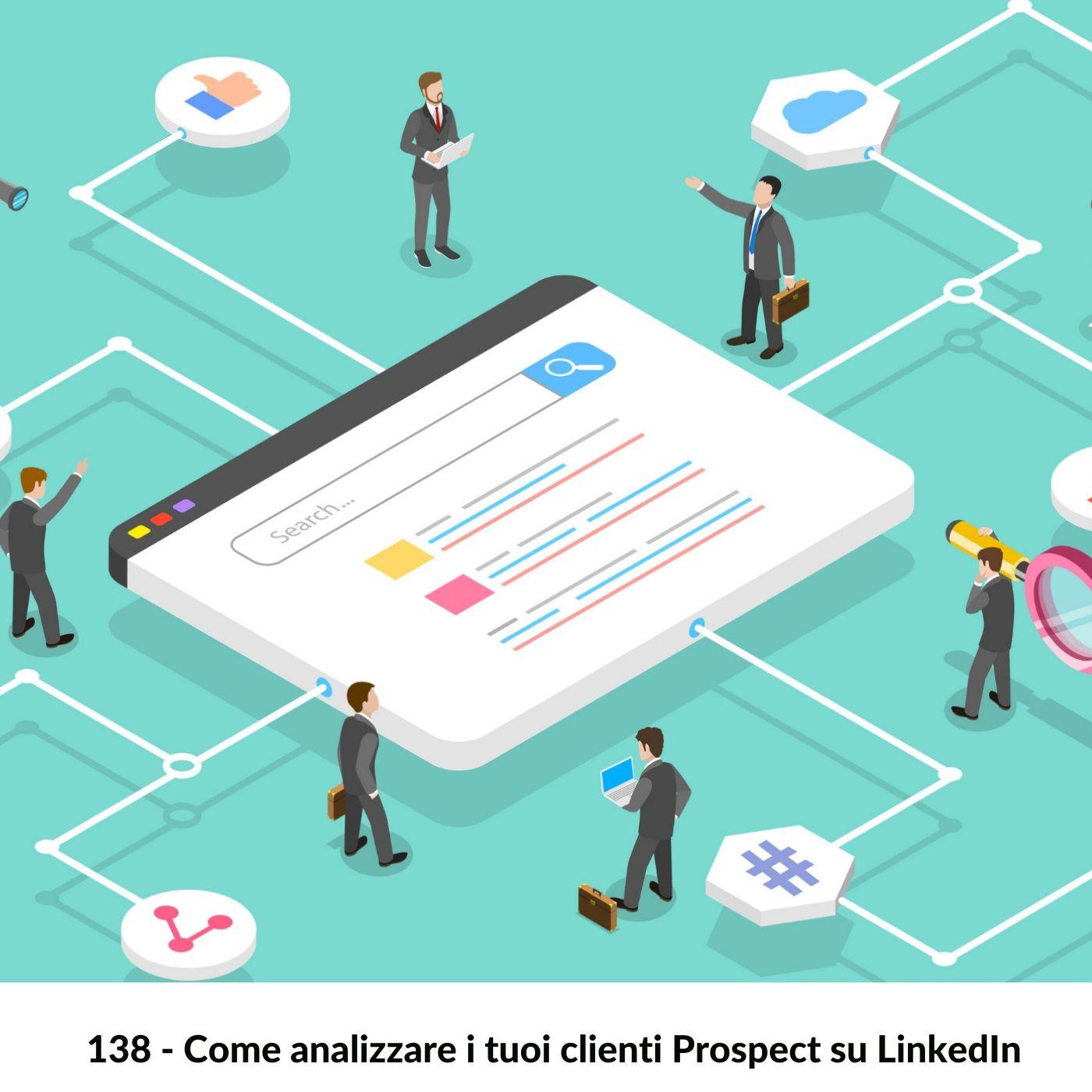 138 Come analizzare i tuoi clienti prospect su LinkedIn