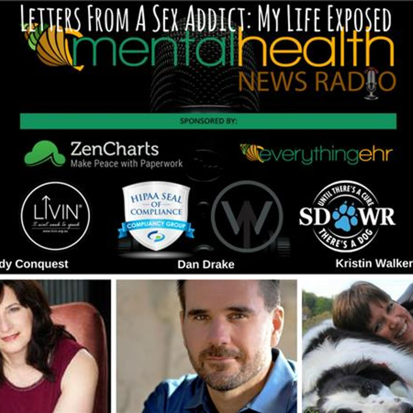 Mental Health News Radio - Letters From A Sex Addict: My Life Exposed with Wendy Conquest and Dan Drake