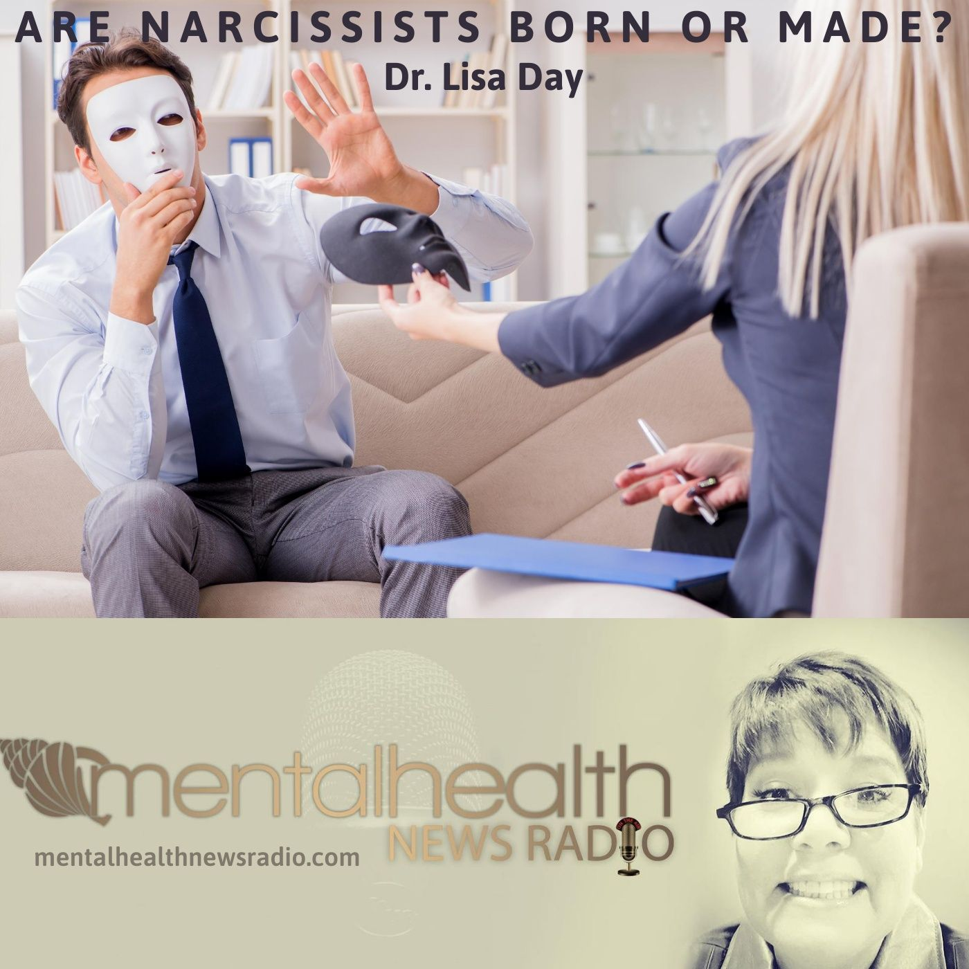 Mental Health News Radio - Are Narcissists Born or Made?