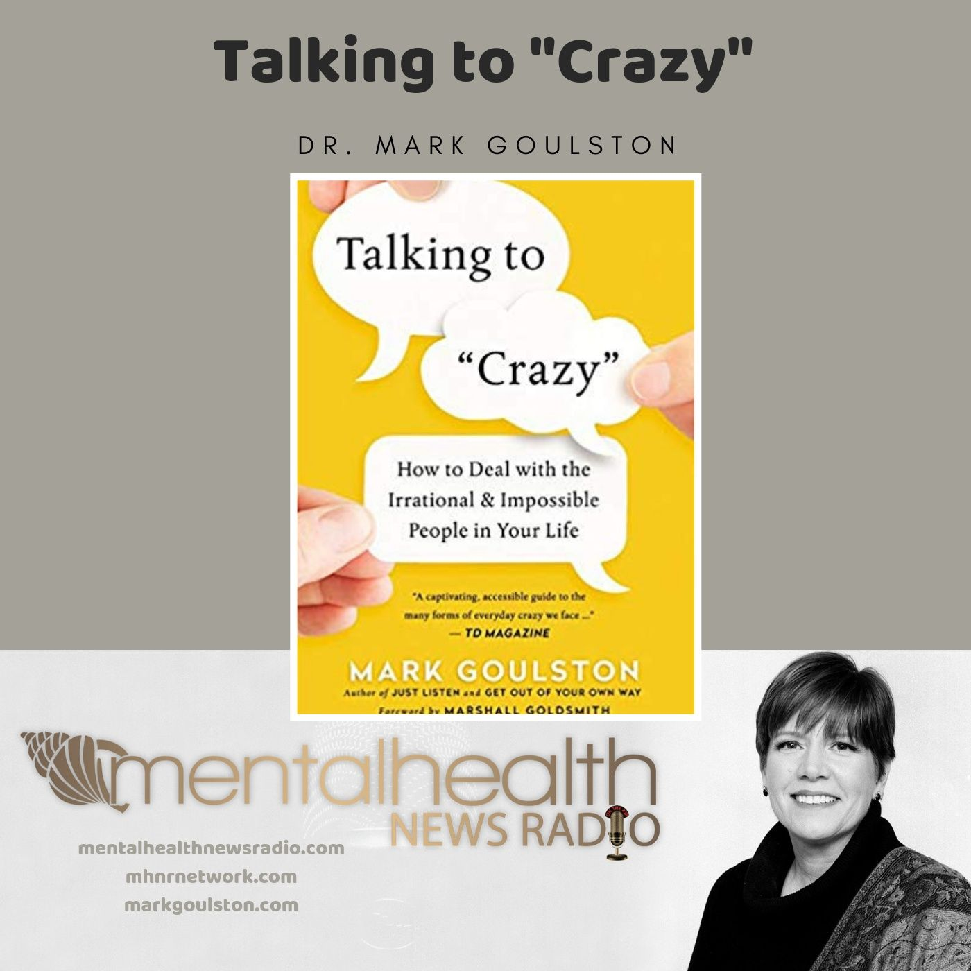"""Mental Health News Radio - Talking to """"Crazy"""" with Dr. Mark Goulston"""