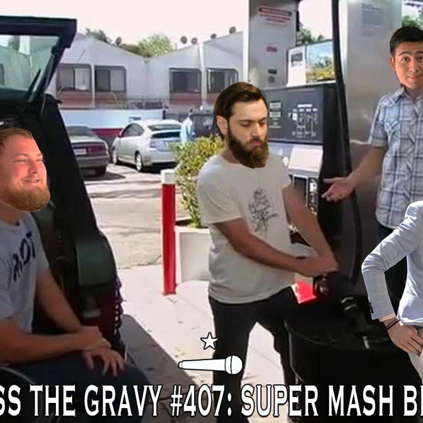 Pass The Gravy #407: Super Mash Bros