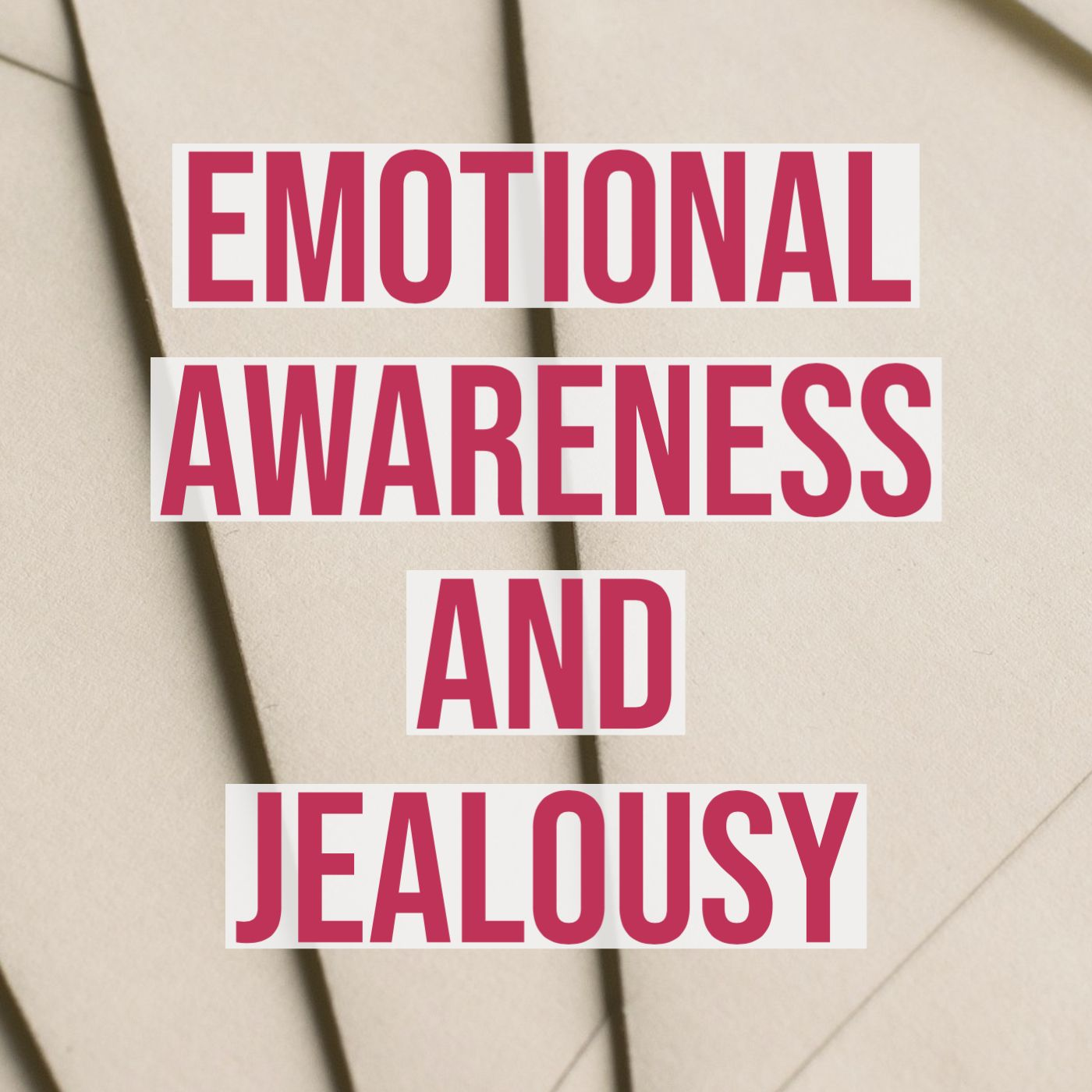 Emotional Awareness and Jealousy