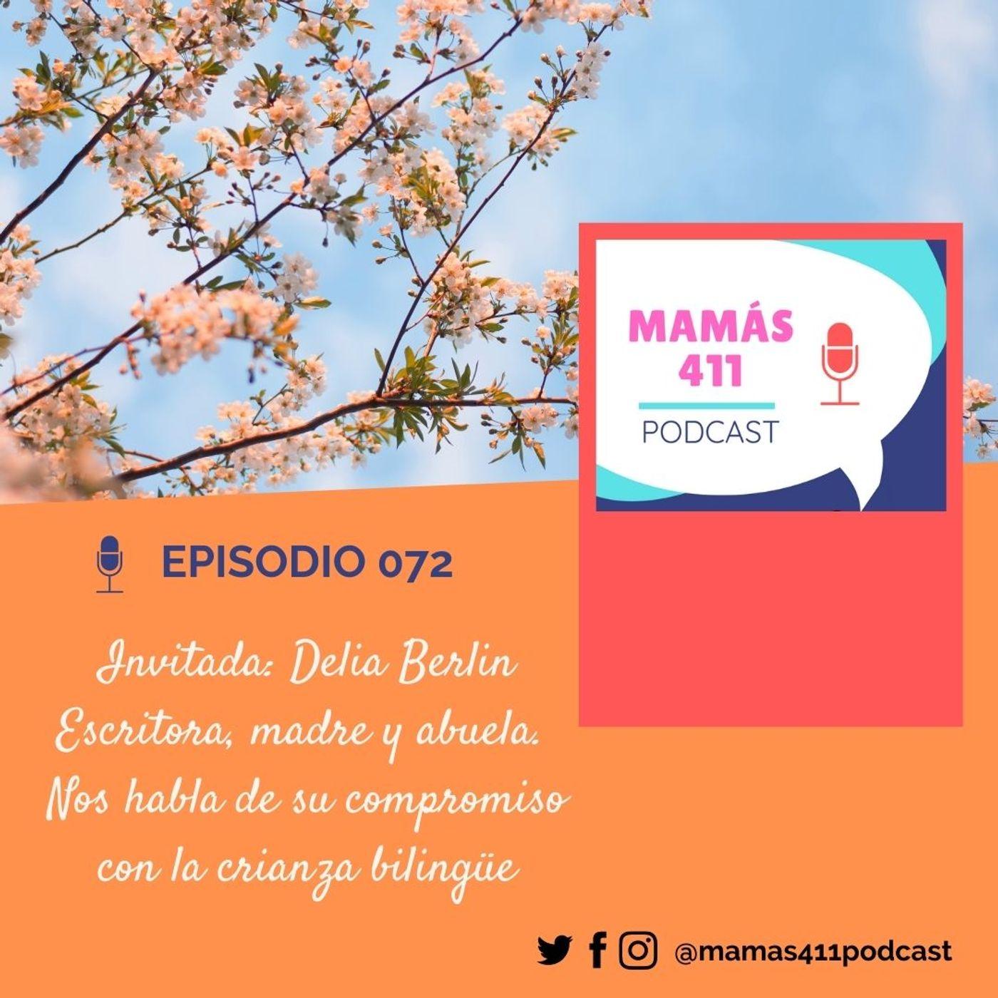 072 - Invitada: Delia Berlin. Escritora, madre y abuela. Nos habla de su compromiso con la crianza bilingüe