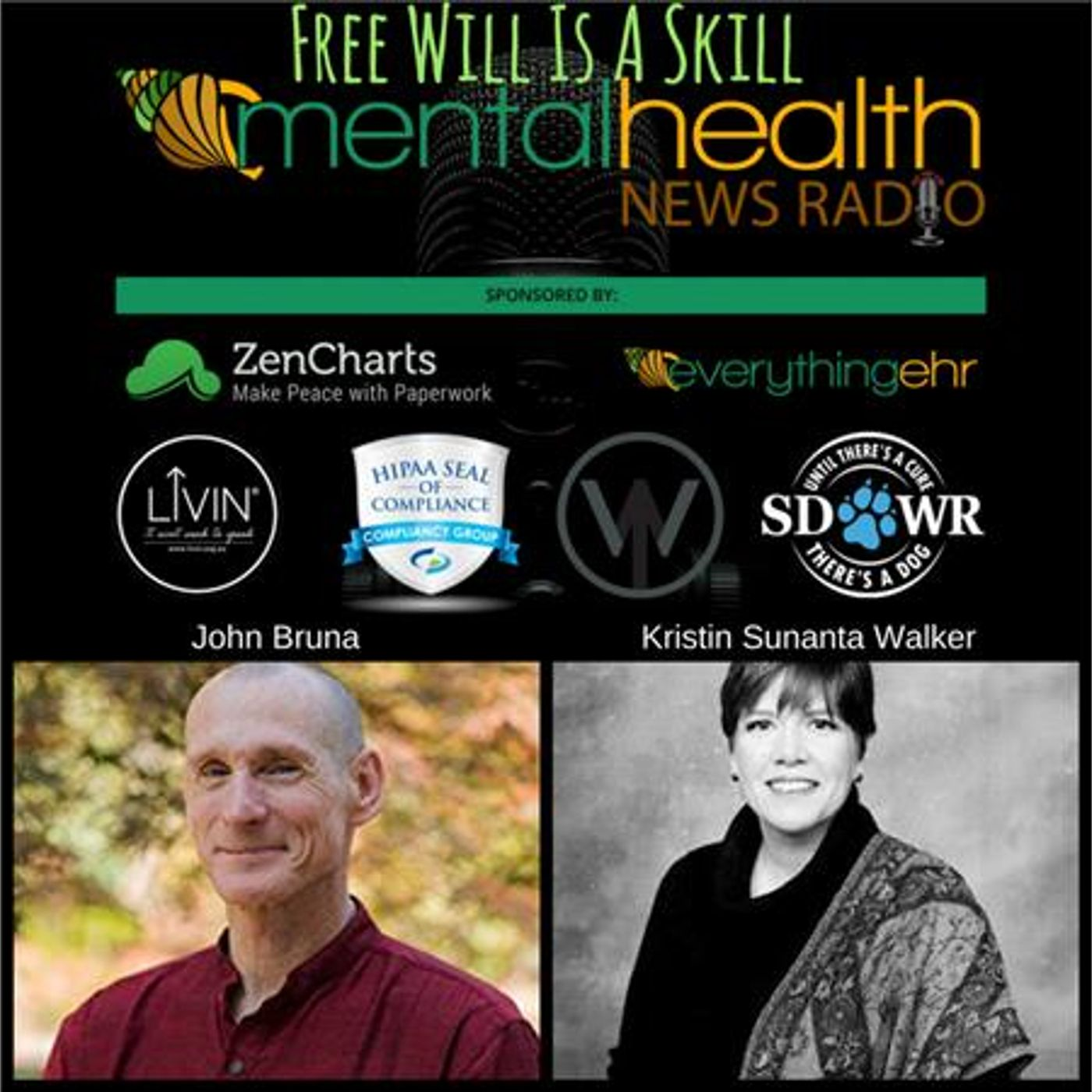 Mental Health News Radio - Free Will Is A Skill With Author and Mindfulness Teacher John Bruna