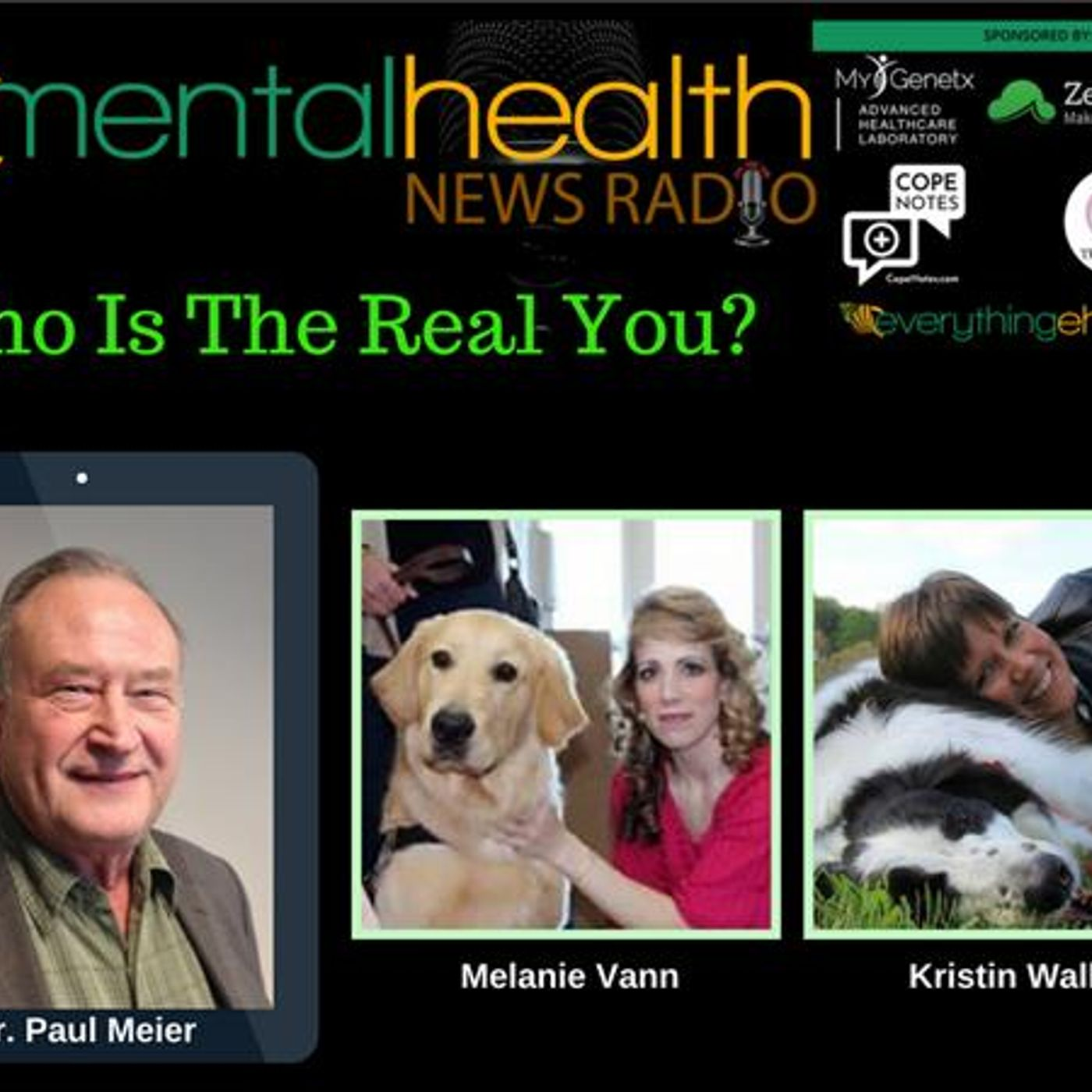 Mental Health News Radio - Round Table Discussions with Dr. Paul Meier: Who Is the Real You?