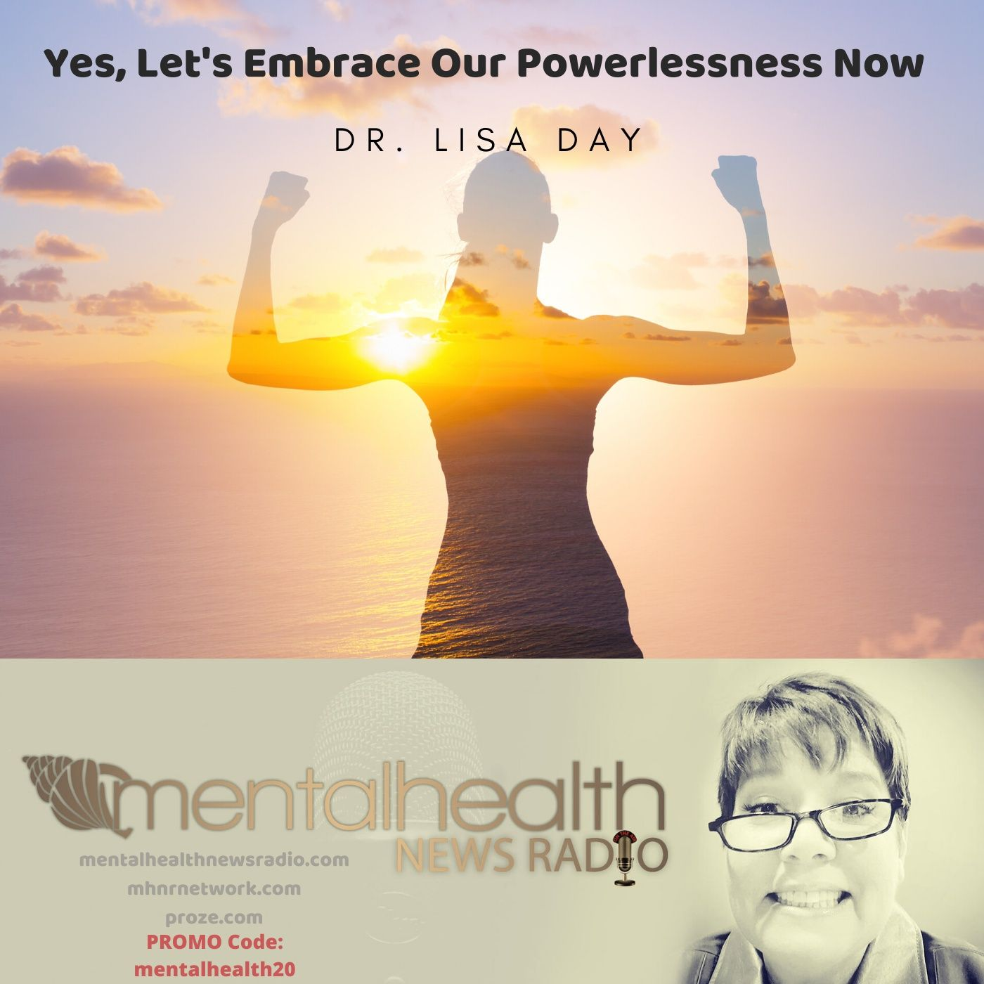 Mental Health News Radio - Yes, Let's Embrace Our Powerlessness Now