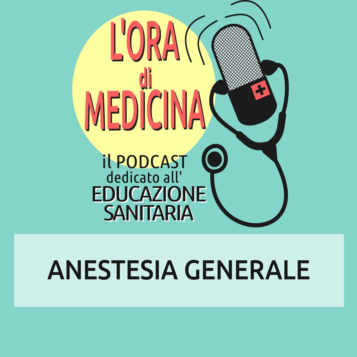 Ep. 95 | Anestesia generale