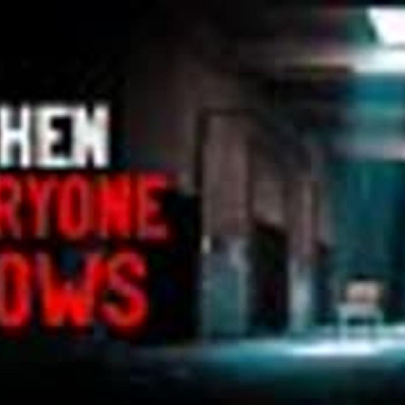 """When Everyone Knows"" Creepypasta"
