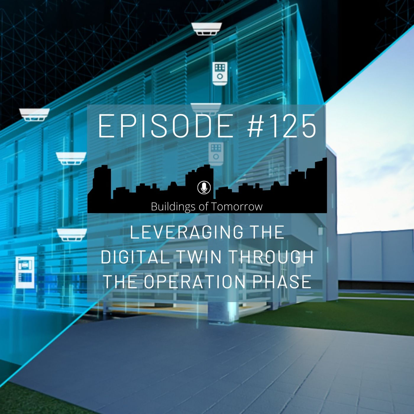 #125 Leveraging the Digital Twin through the Operation Phase