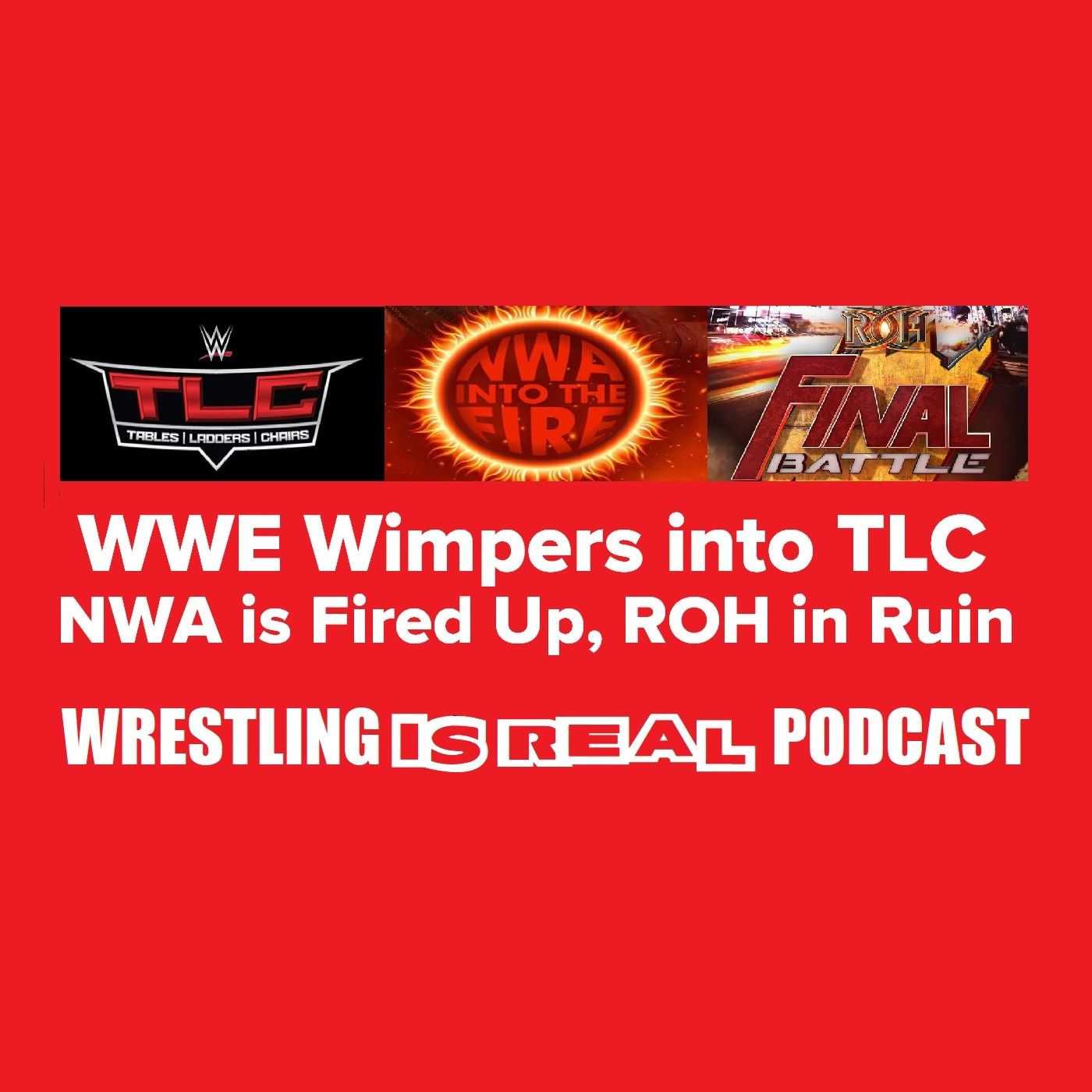 WWE Wimpers into TLC, NWA is Fired Up, ROH in Ruin KOP120519-501