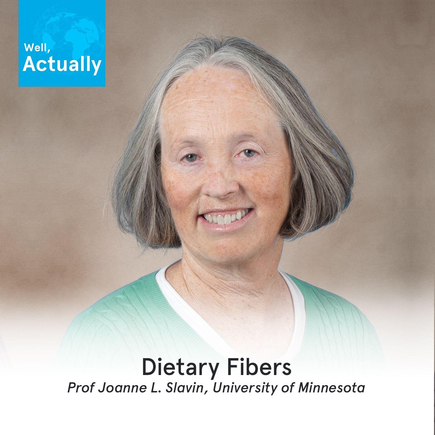 04 - Dietary Fibers & Recommendations | Prof Joanne Slavin