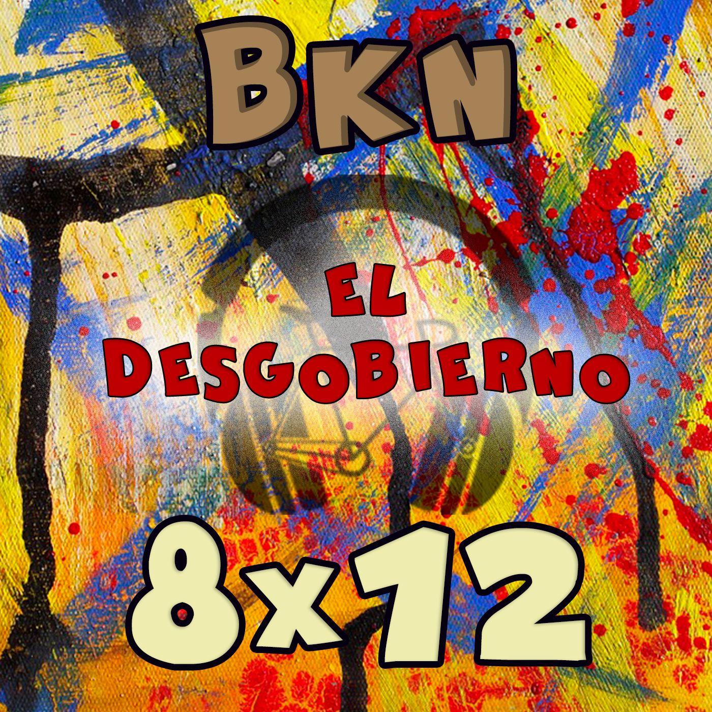 BKN 8x12 El Desgobierno: La anarquía llegó al podcast Bikinero