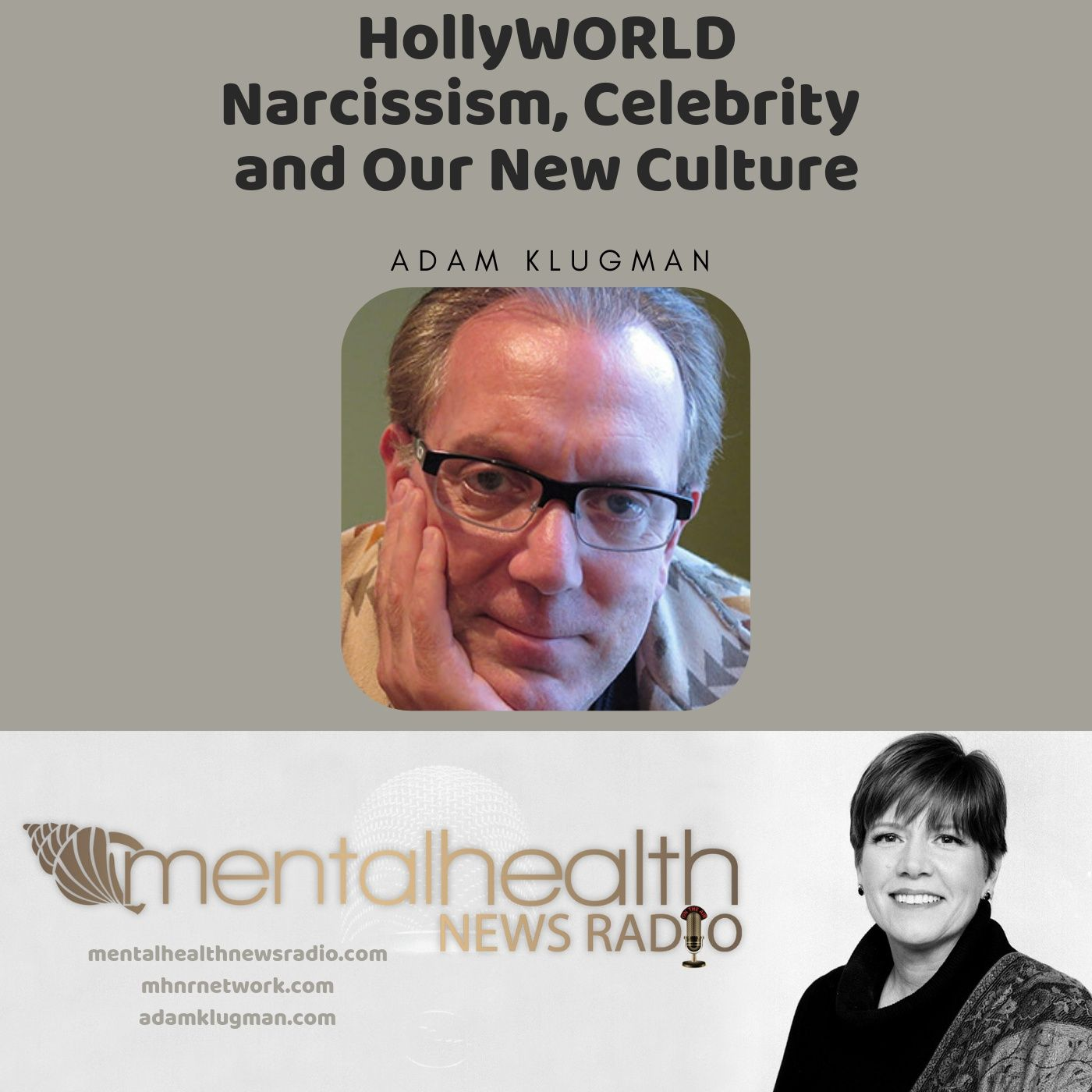 Mental Health News Radio - HollyWORLD: Narcissism, Celebrity and Our New Culture with Adam Klugman