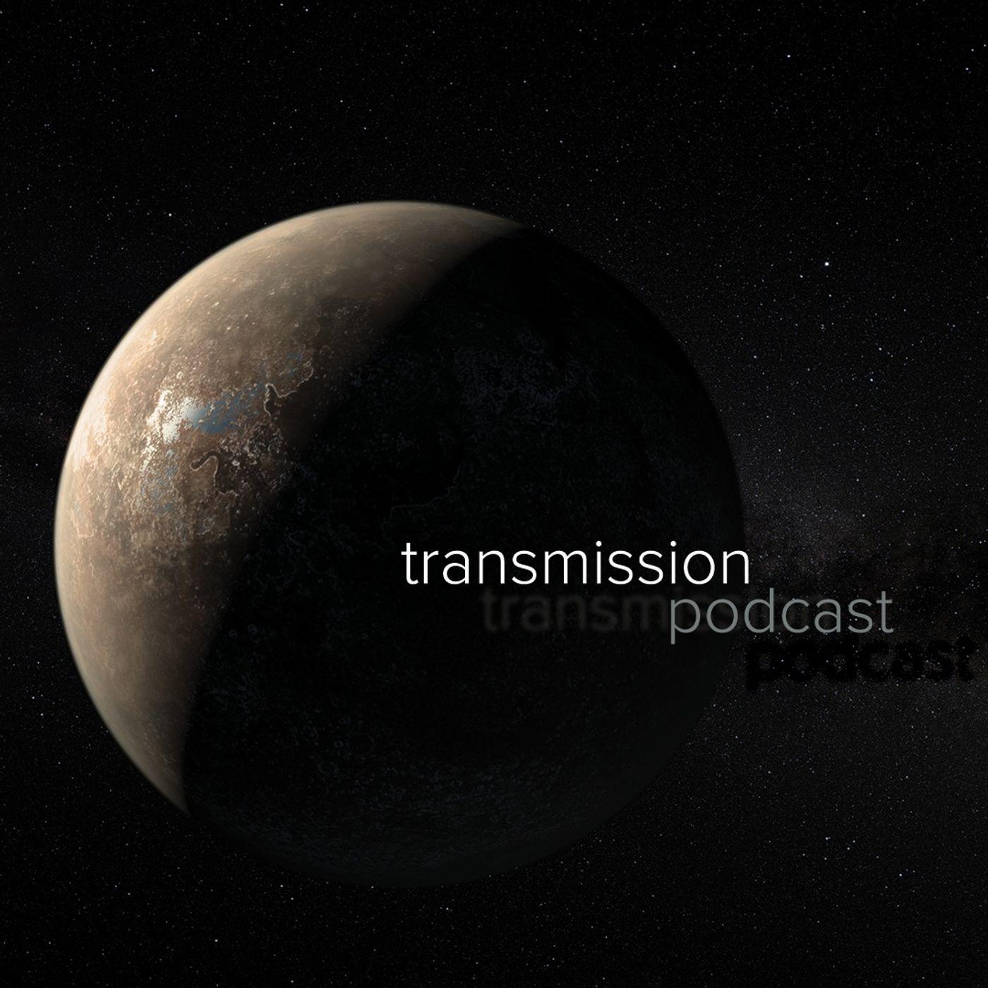 Transmission Podcast