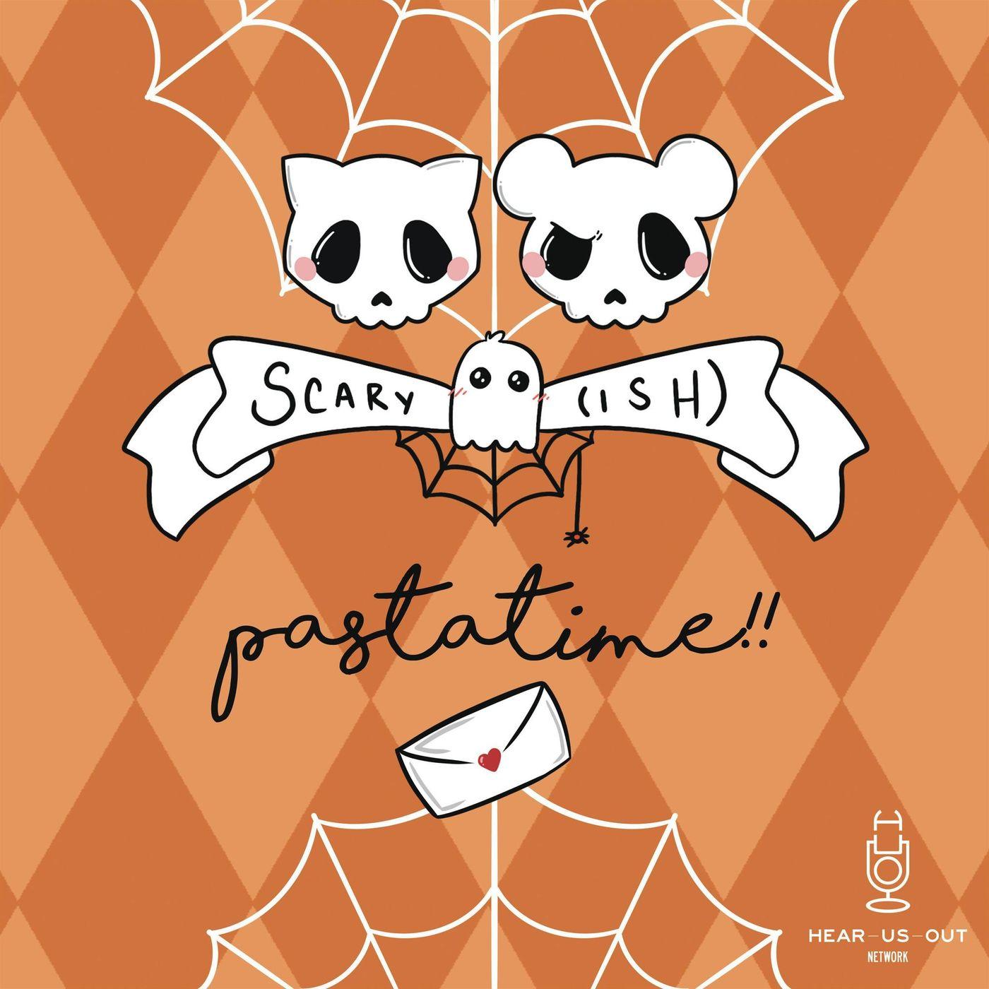 Scary(ish) - Pastatime: Ep 6