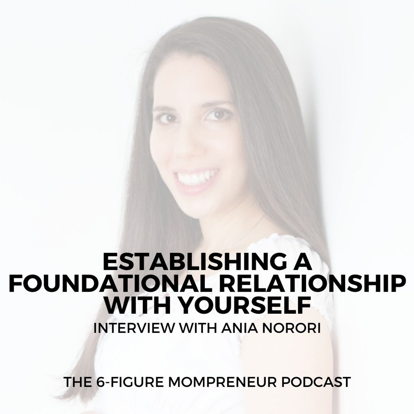 Establishing a foundational relationship with yourself with Ania Norori