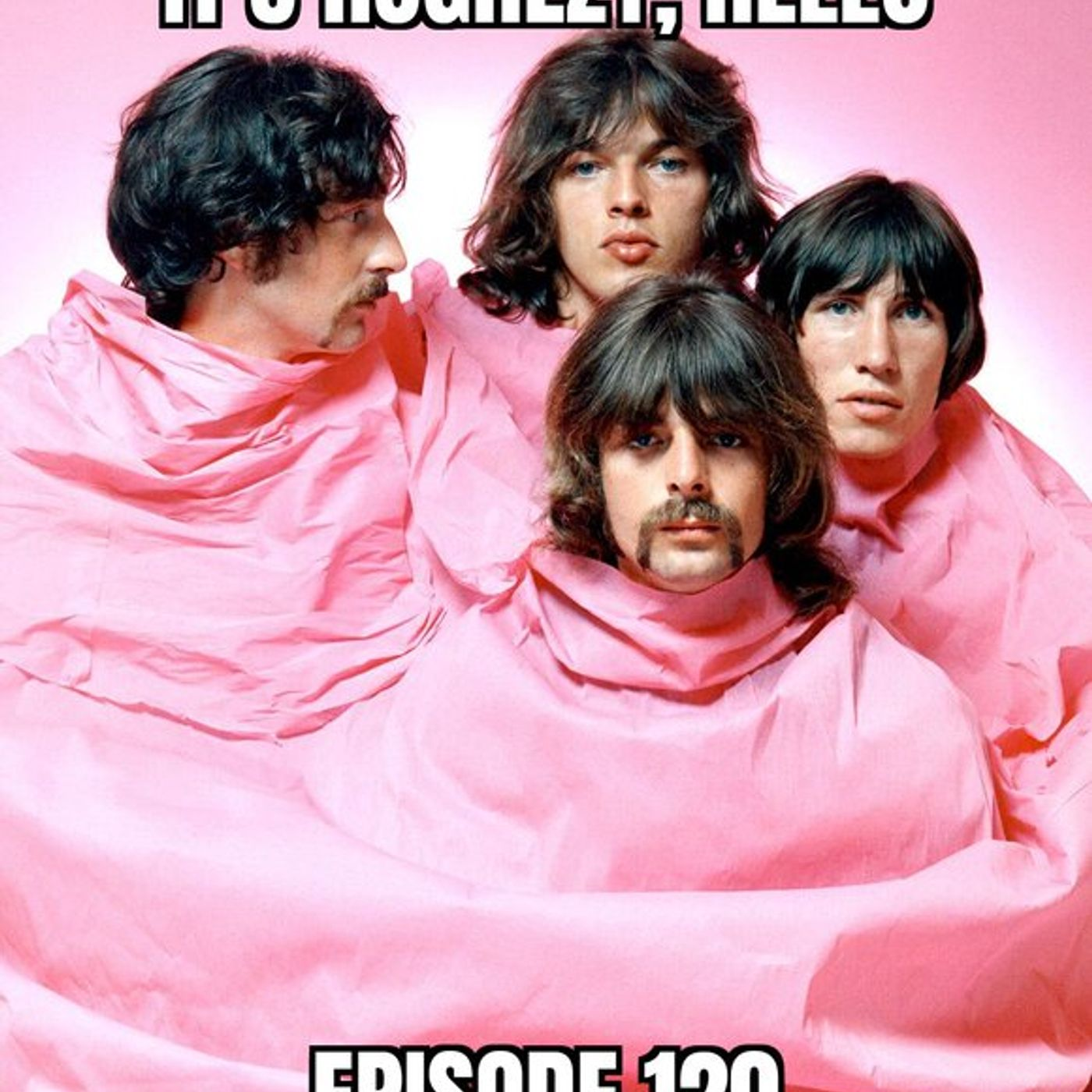 Ep. 120: the Pink Floyd special