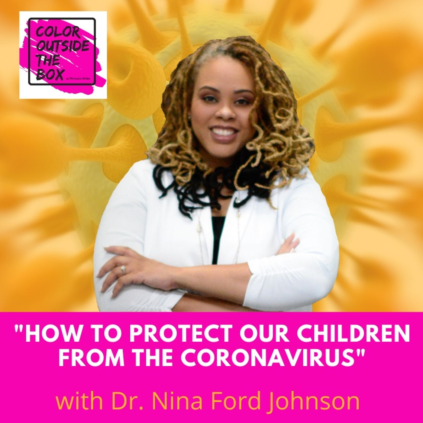 How to Protect our children from the Coronavirus with Dr. Nina Ford Johnson