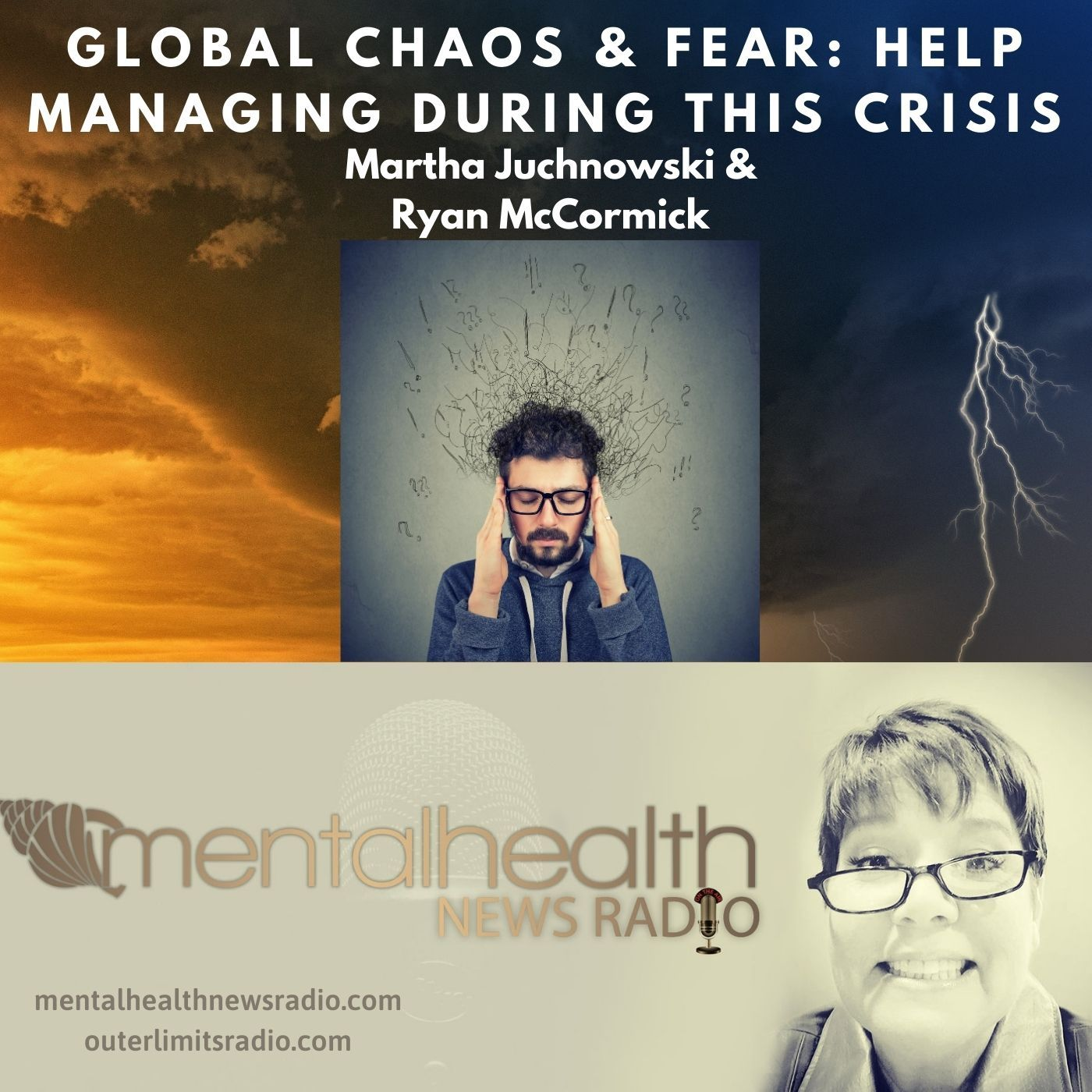 Mental Health News Radio - Global Chaos and Fear: Help Managing During this Crisis