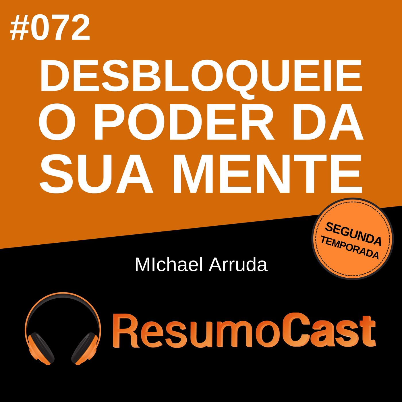 T2#072 Desbloqueie o poder da sua mente | Michael Arruda