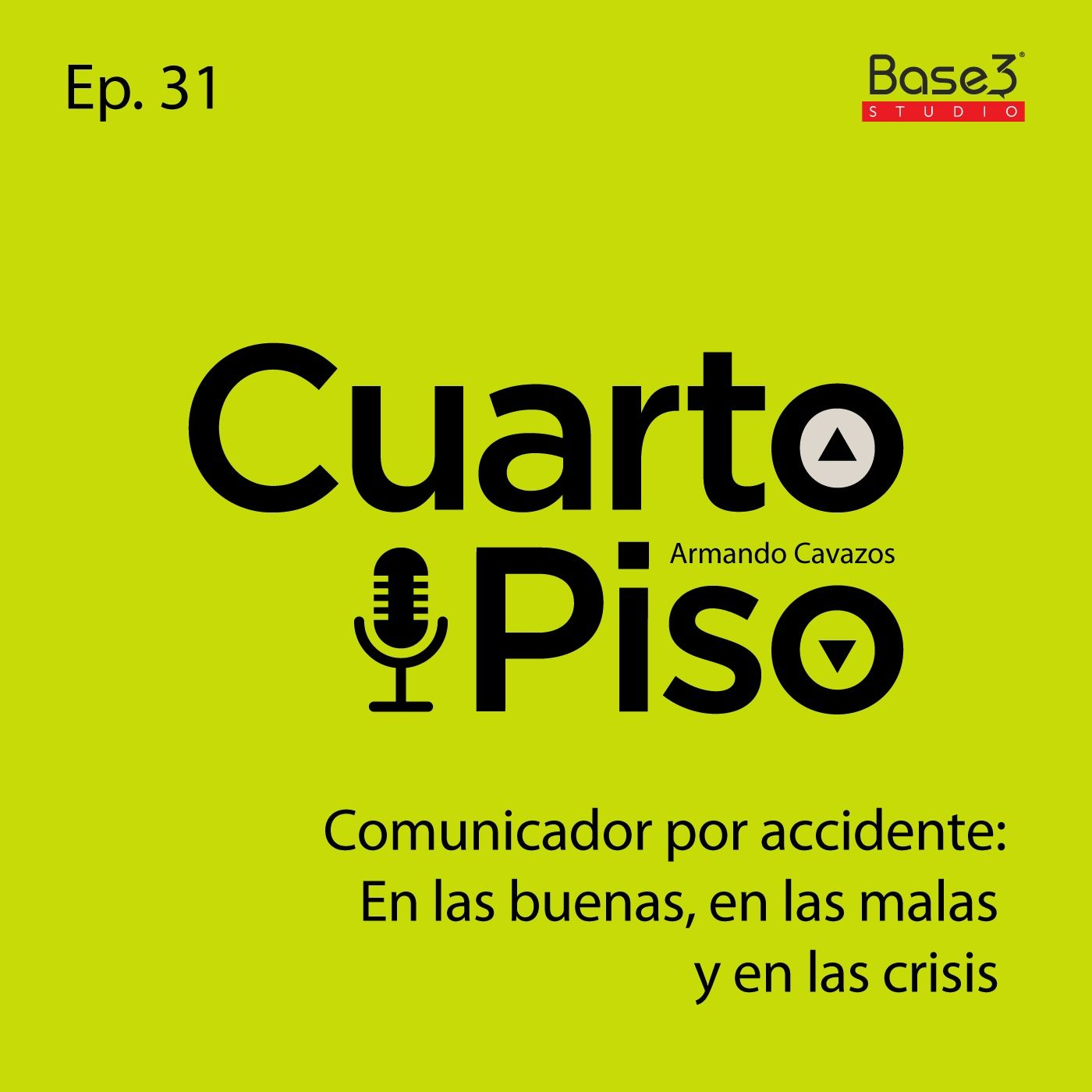 Comunicador por accidente. En las buenas, las malas y las crisis | Ep. 31