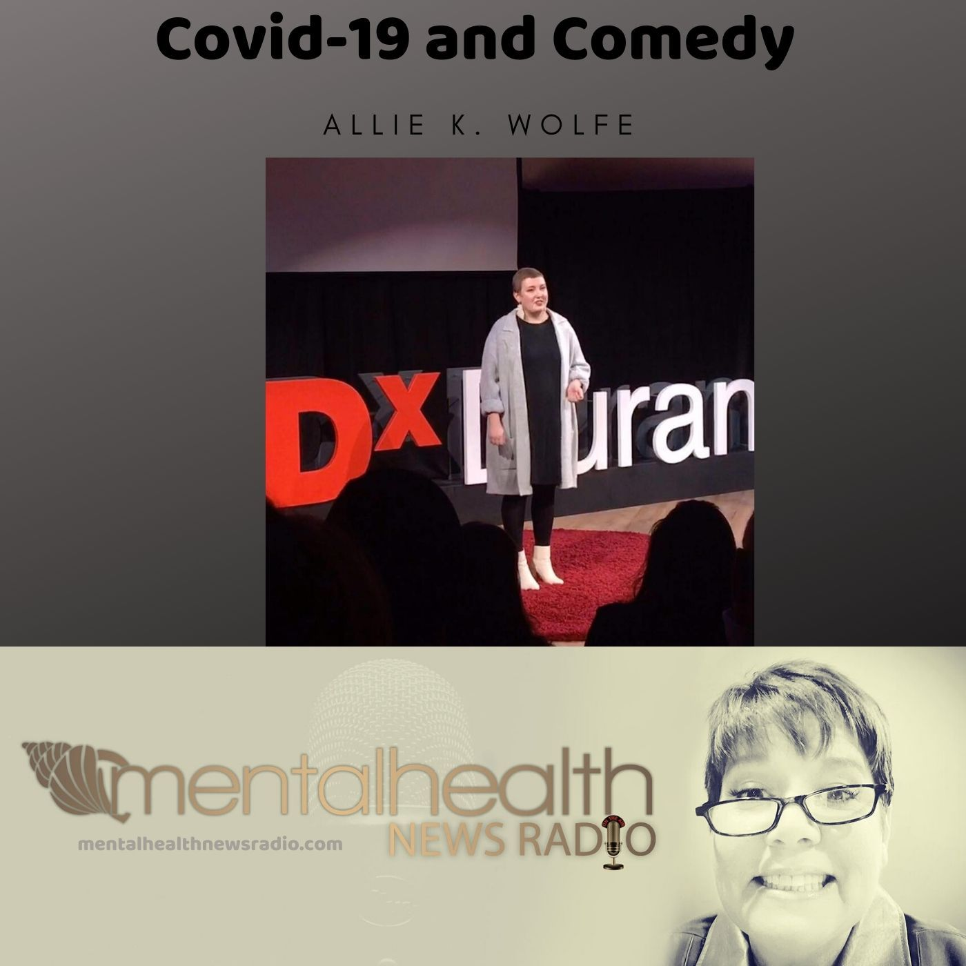 Mental Health News Radio - Covid-19 and Comedy with Allie K. Wolfe