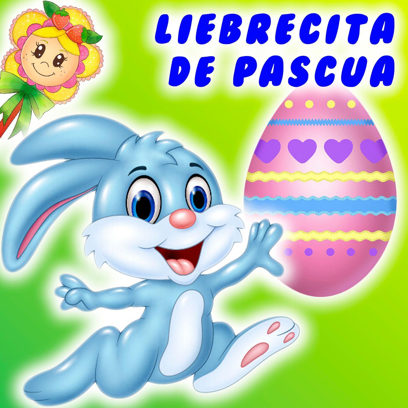 30. La liebrecita de Pascua. Cuento infantil del Hada de Fresa