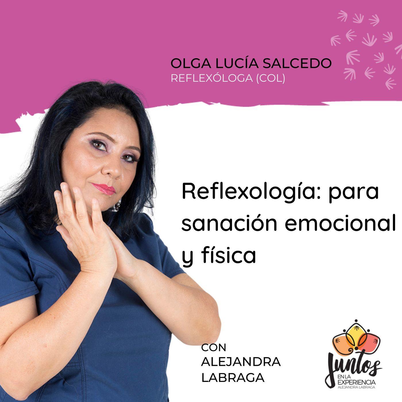 Ep. 086 - Reflexología para sanación emocional y física con Olga Lucía Salcedo