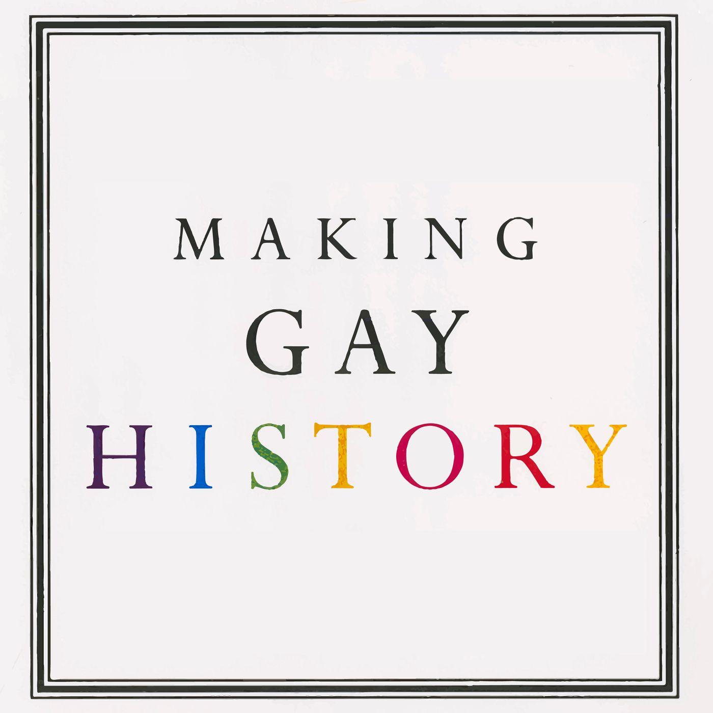 Making Gay History