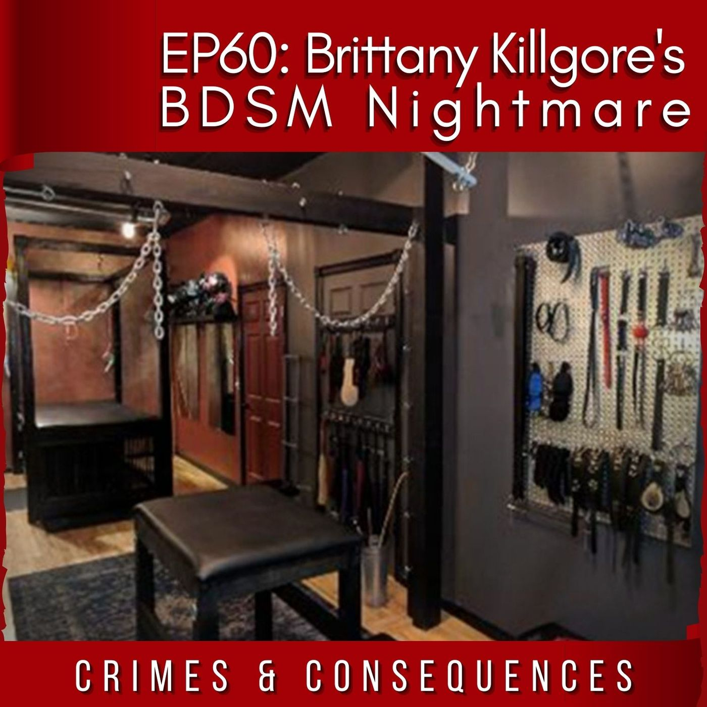 EP60: Brittany Killgore's BDSM Nightmare