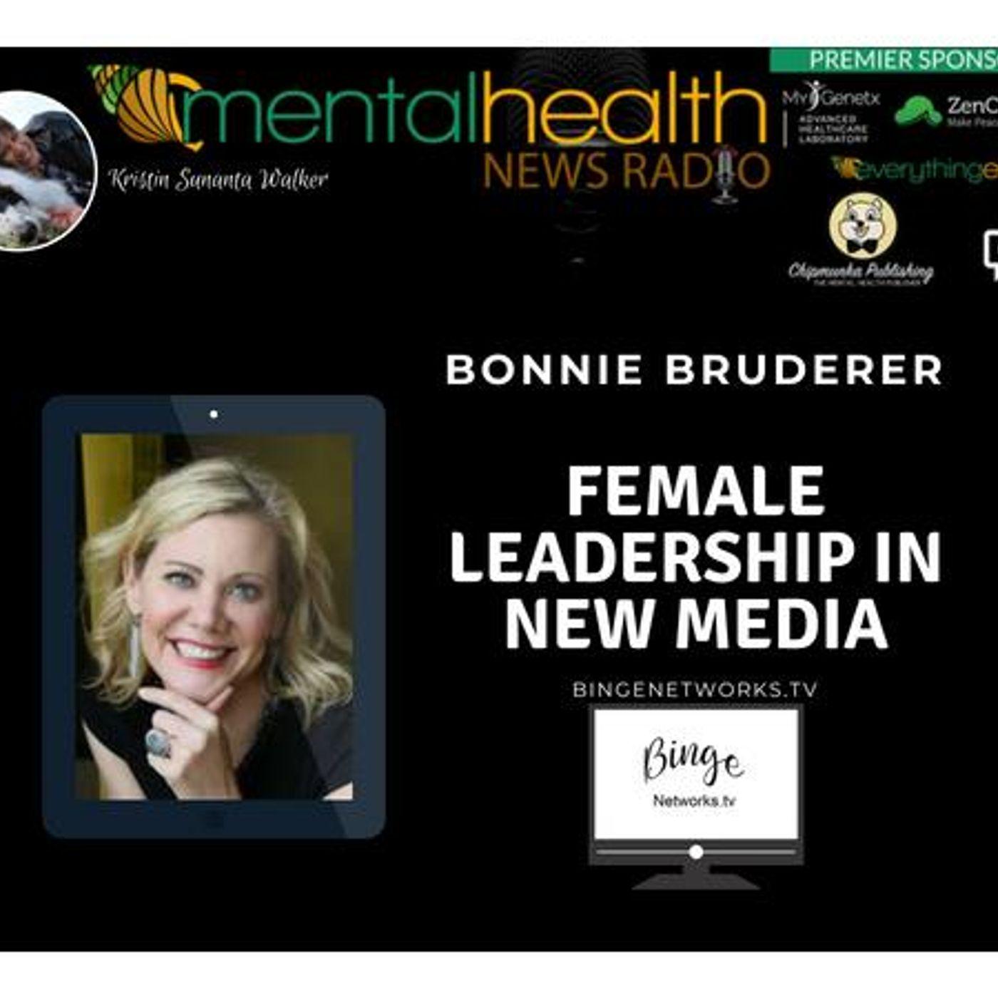 Mental Health News Radio - Female Leadership in New Media: Binge Networks TV Founder Bonnie Bruderer