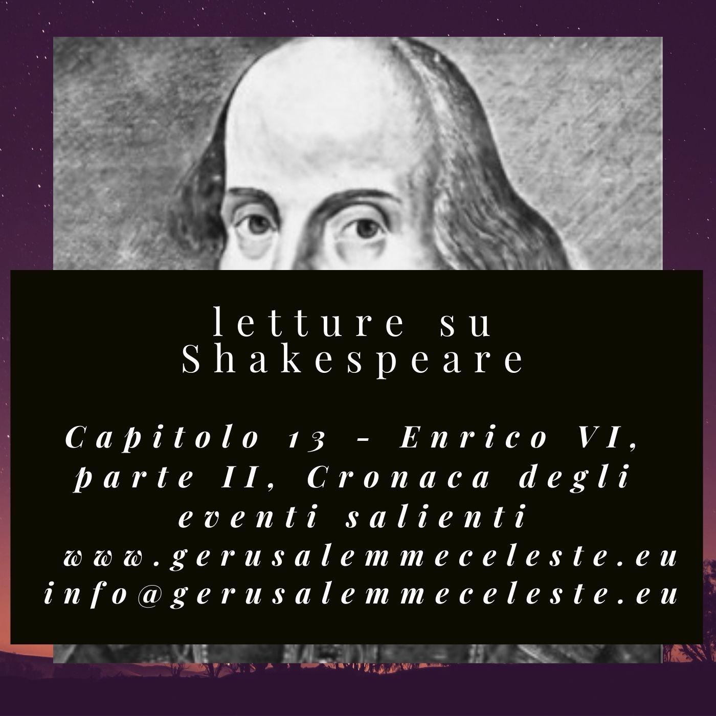 Capitolo 13 - Enrico VI, parte seconda: Cronaca degli eventi salienti