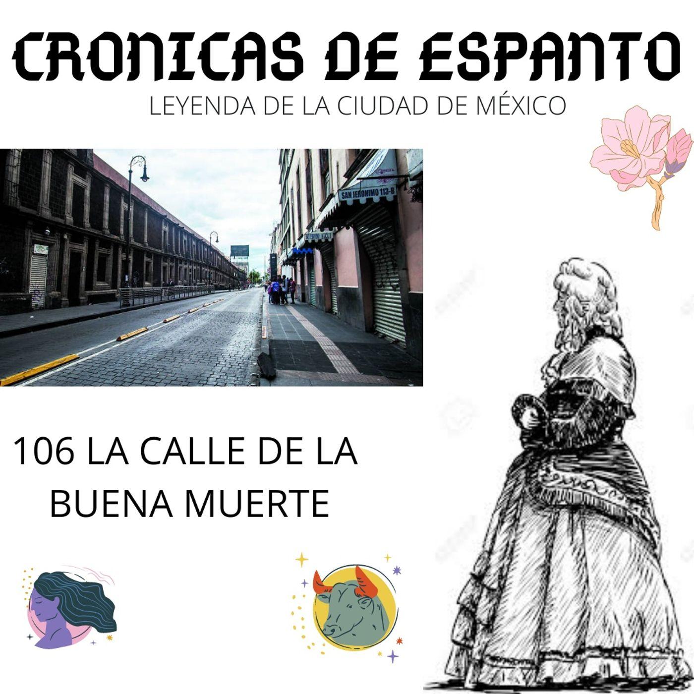 106. La Calle de la Buena Muerte.
