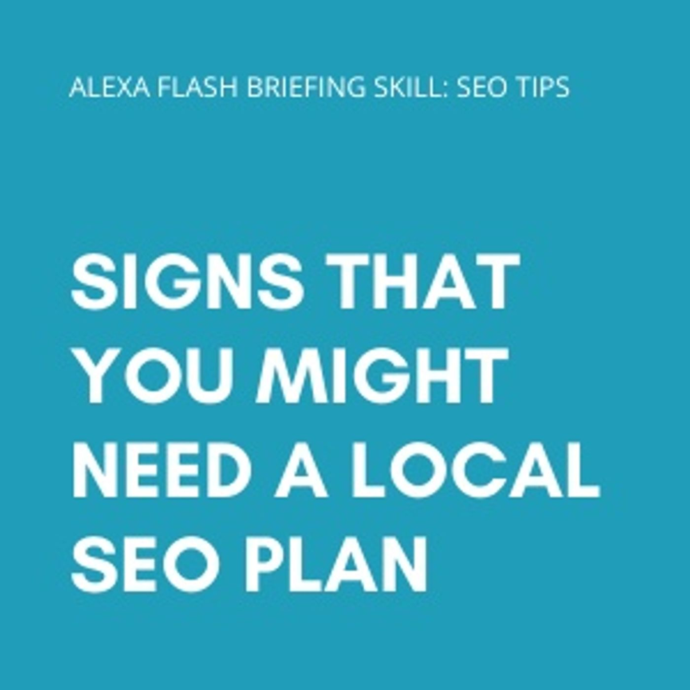Signs that you might need a local SEO plan