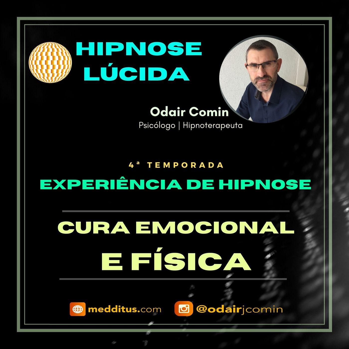 #38 | Experiência de Hipnose para Cura Emocional e Física | Odair Comin