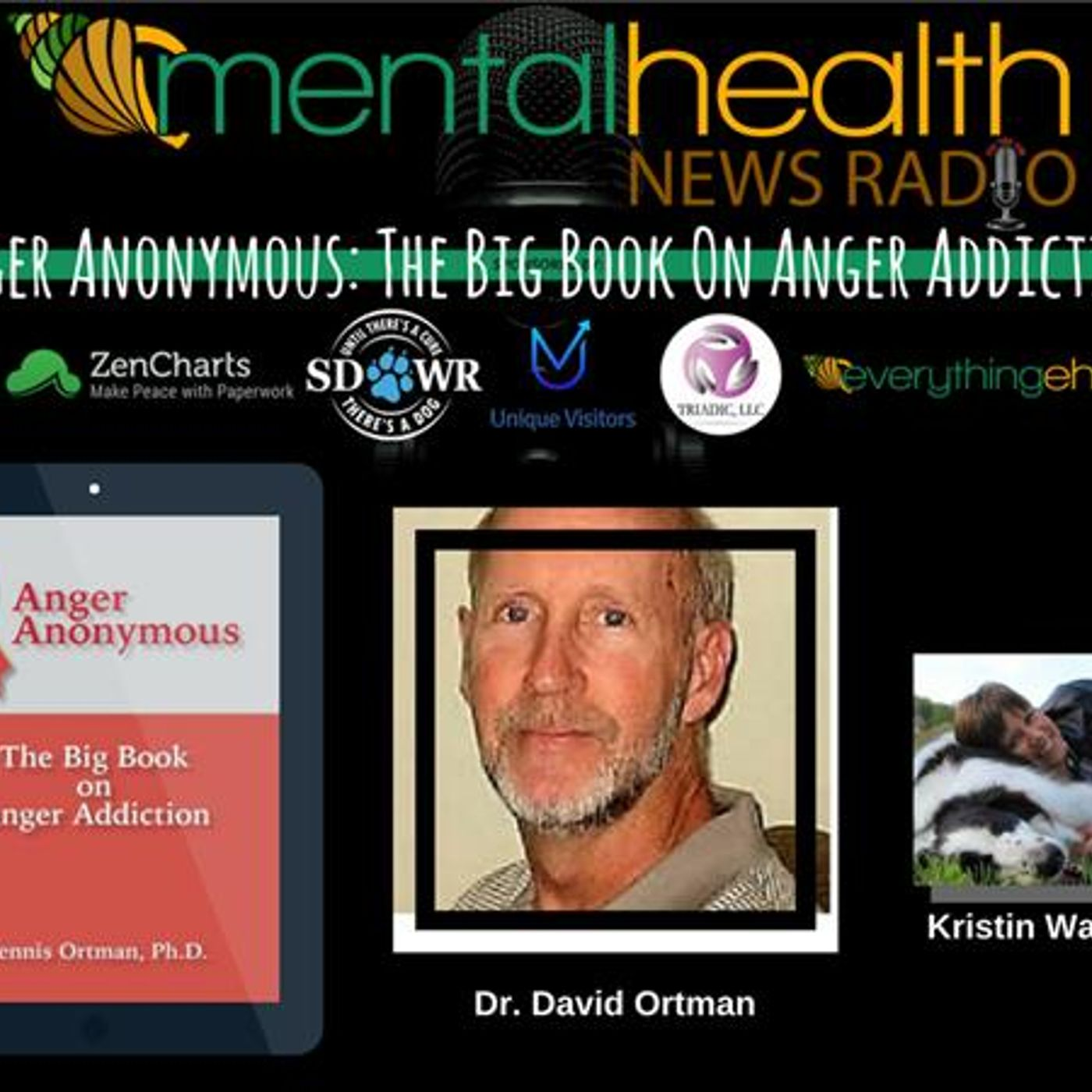 Mental Health News Radio - Anger Anonymous: The Big Book On Anger Addiction with Dr. Dennis Ortman