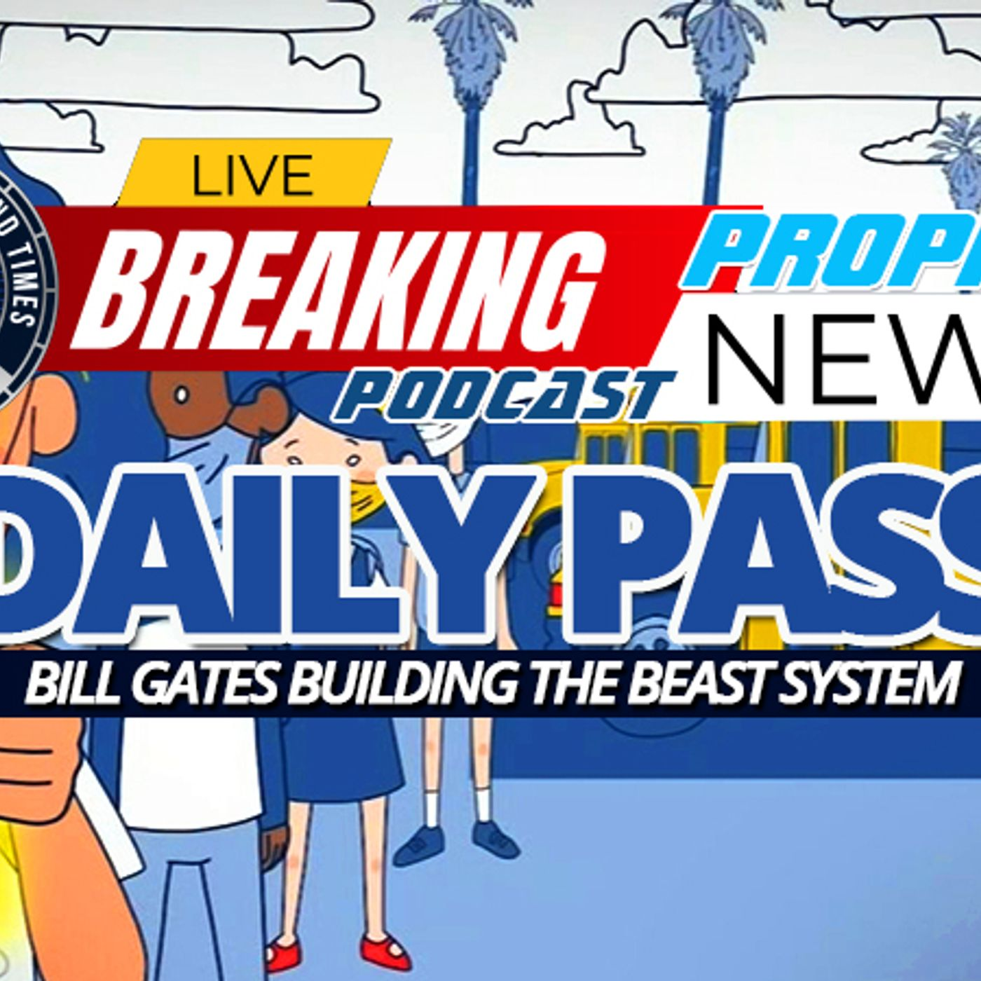 NTEB PROPHECY NEWS PODCAST: As Promised, Microsoft Has Rolled Out 'Daily Pass' To Track Half Million Students In LA Unified School District
