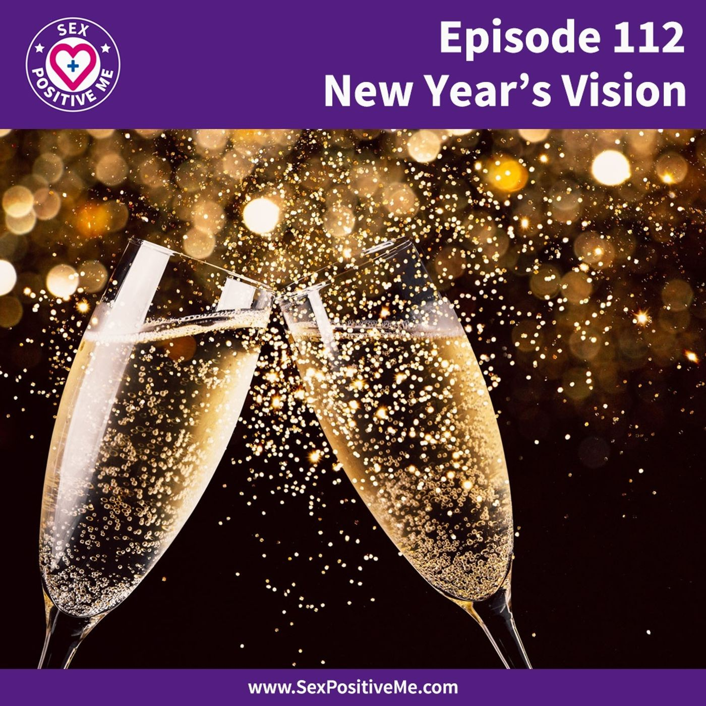 Sex Positive Me - E112: Our New Year's Vision