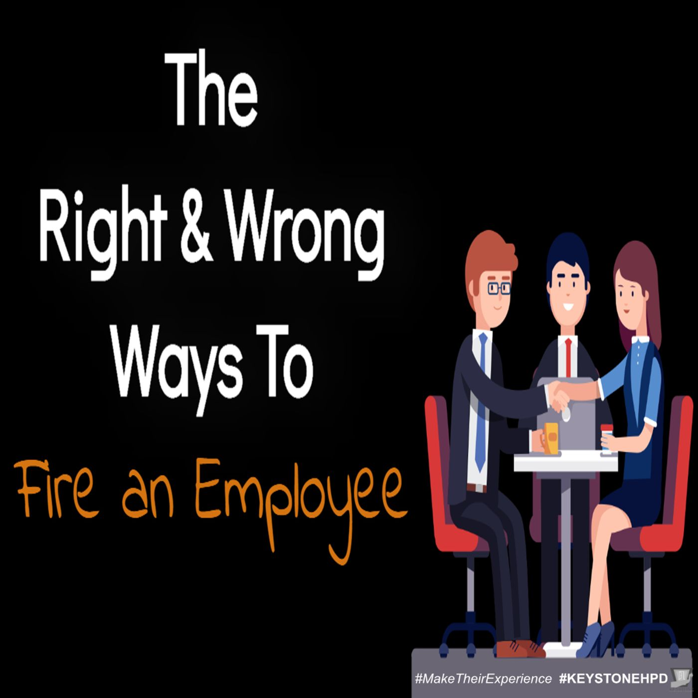 The Right & Wrong Ways to Fire an Employee | Ep. #219