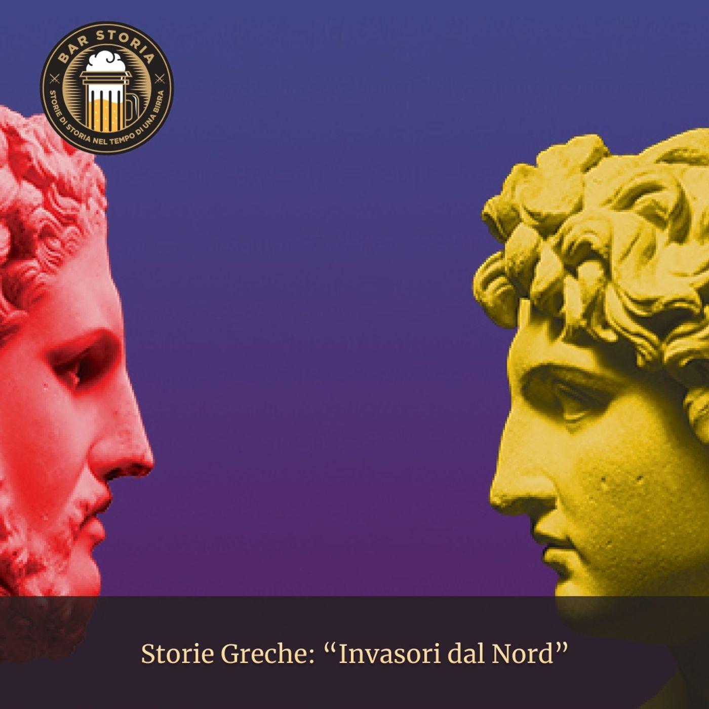 Storie Greche - Invasori dal Nord