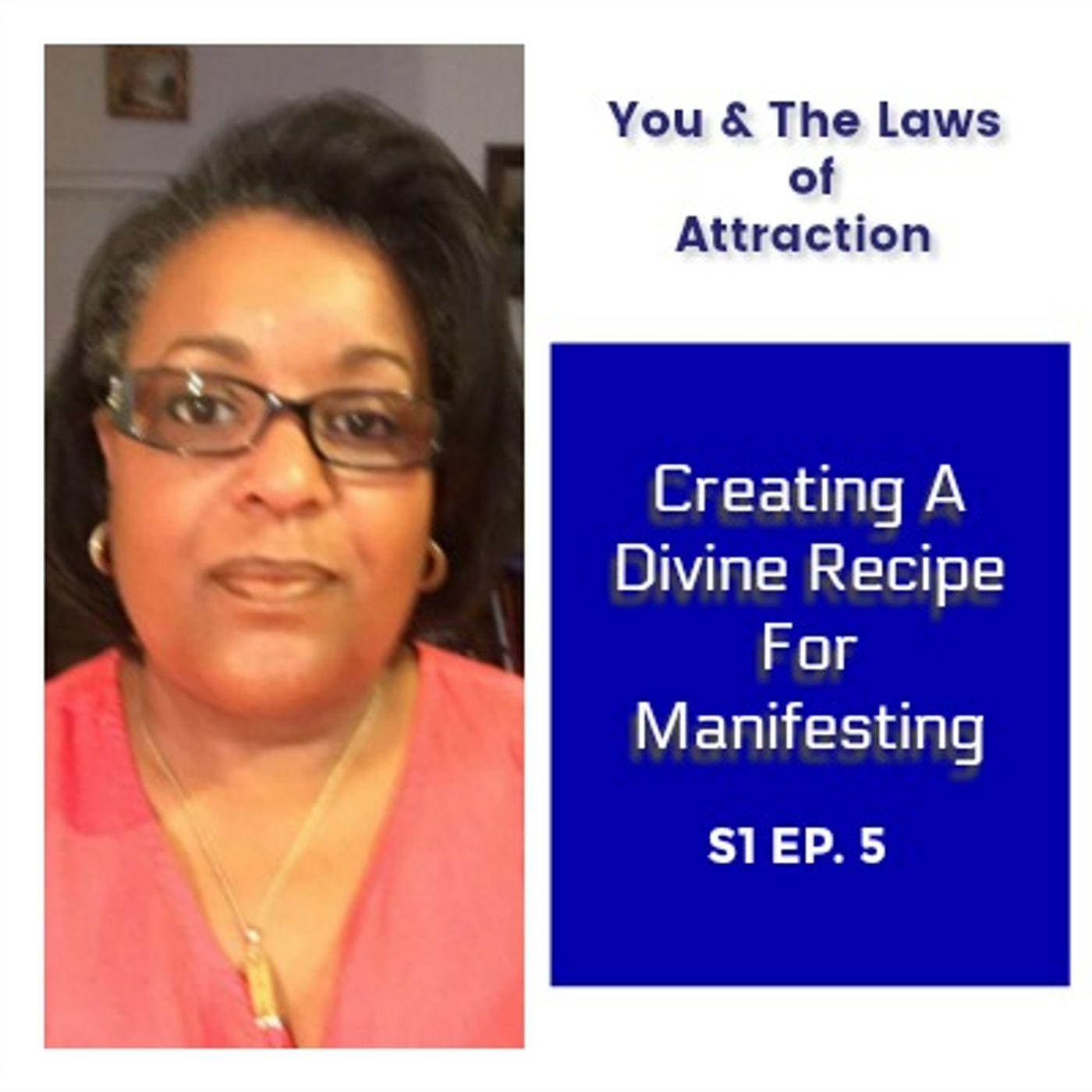Creating A Divine Recipe For Manifesting