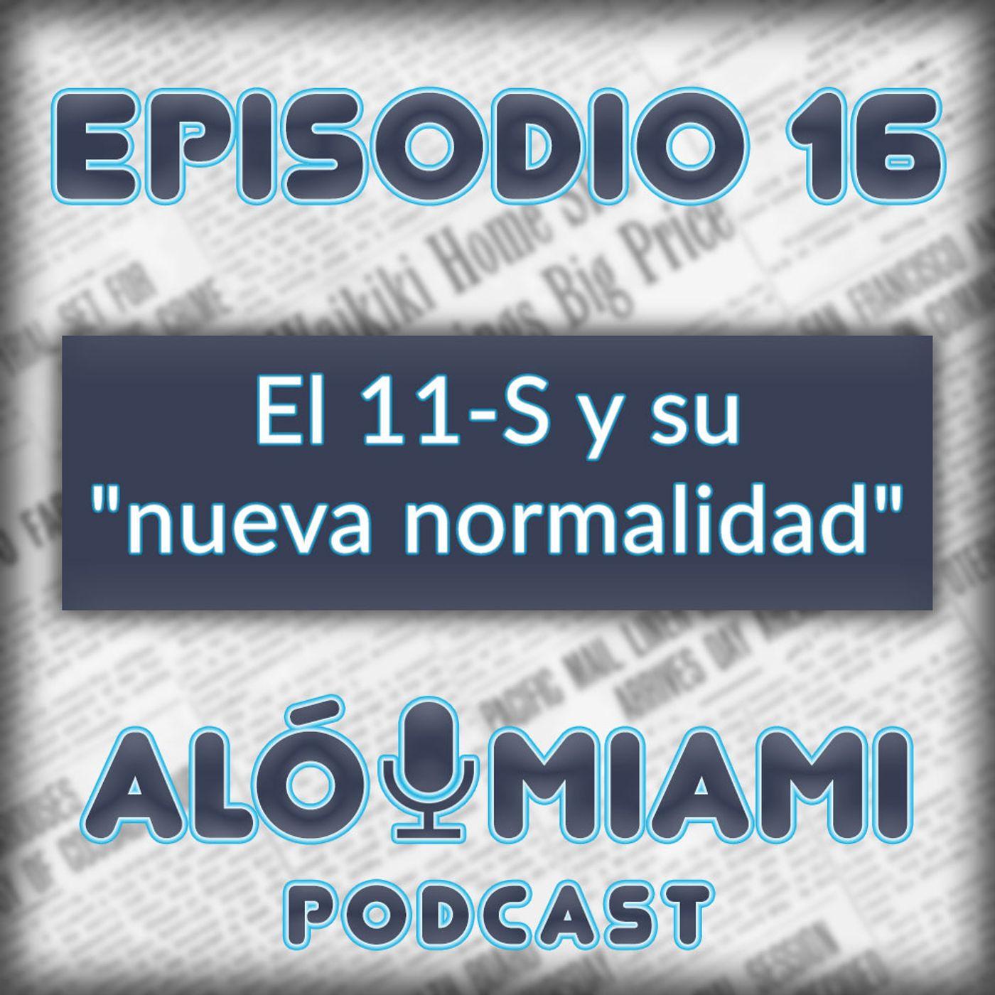 """Aló Miami- Ep. 16- El 11-S y su """"nueva normalidad"""""""