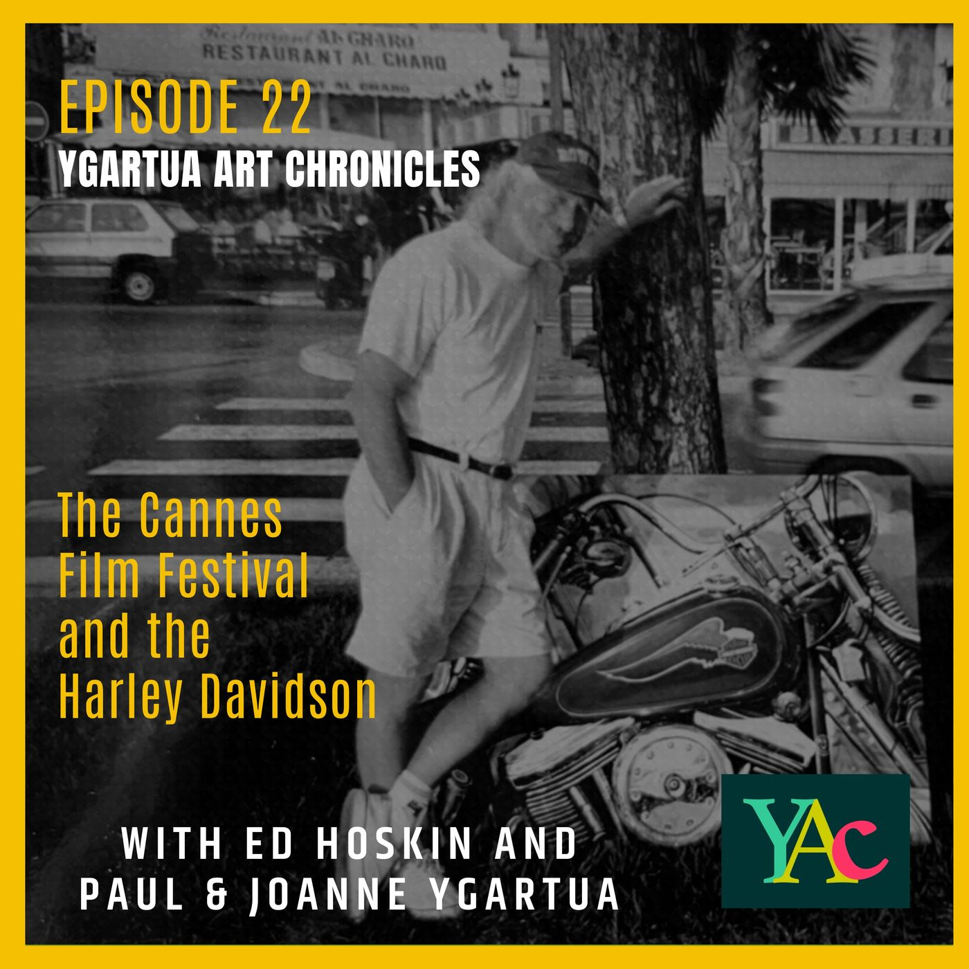 Episode 22: The Cannes Film Festival and the Harley Davidson