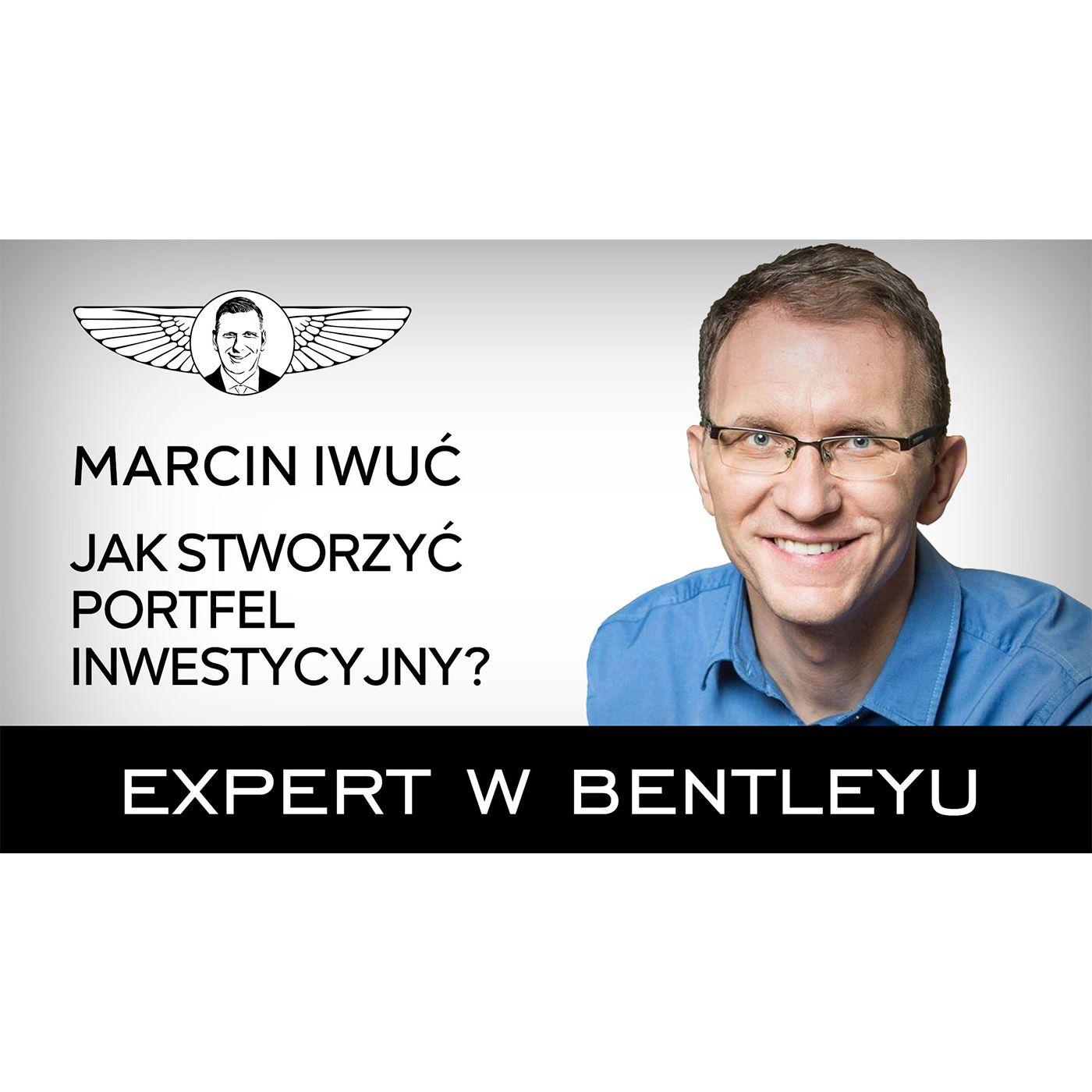 Jak WRESZCIE zapanować nad finansami? Marcin Iwuć [Expert w Bentleyu #37]