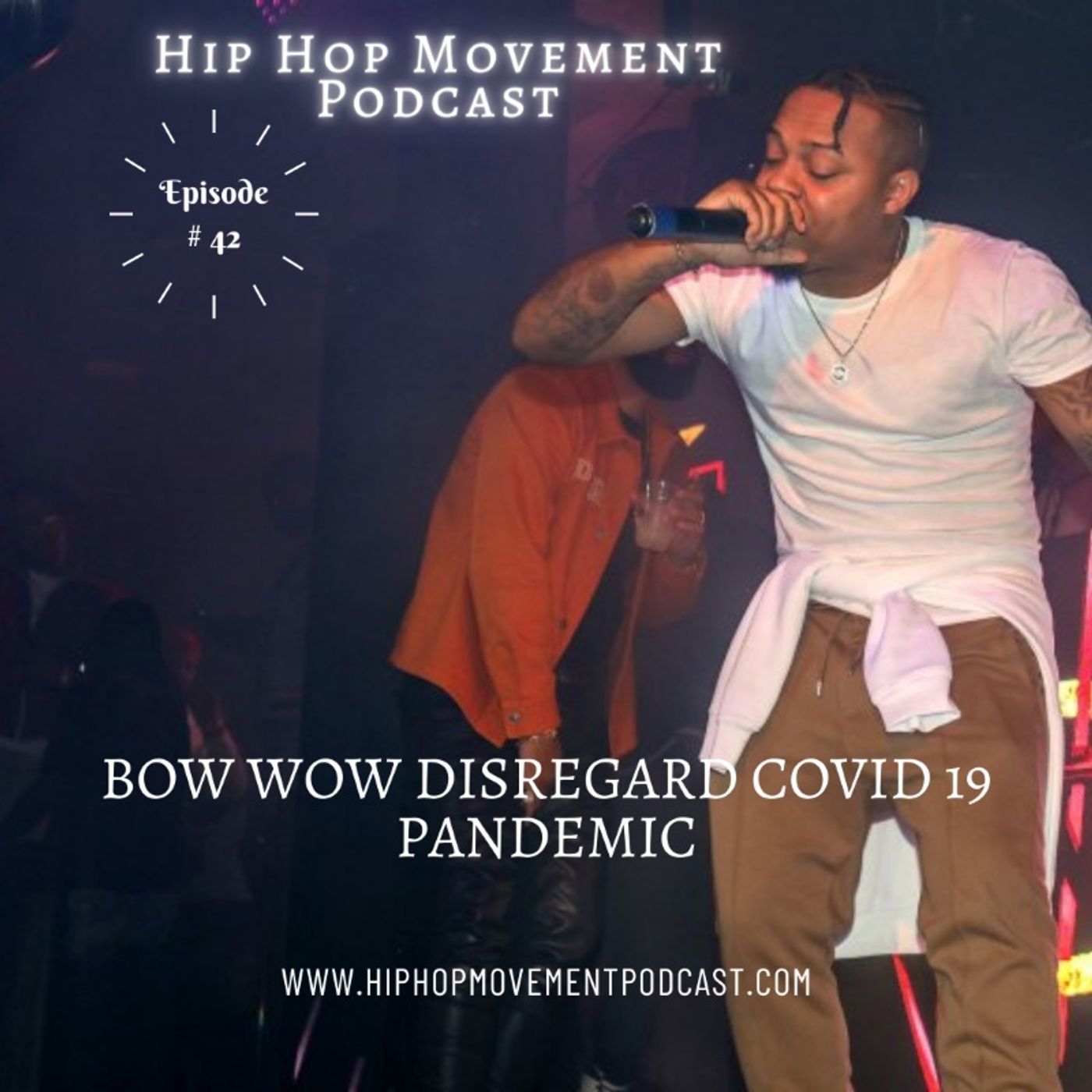 Episode 42 - Bow Wow Slammed For Performing At Packed Nightclub
