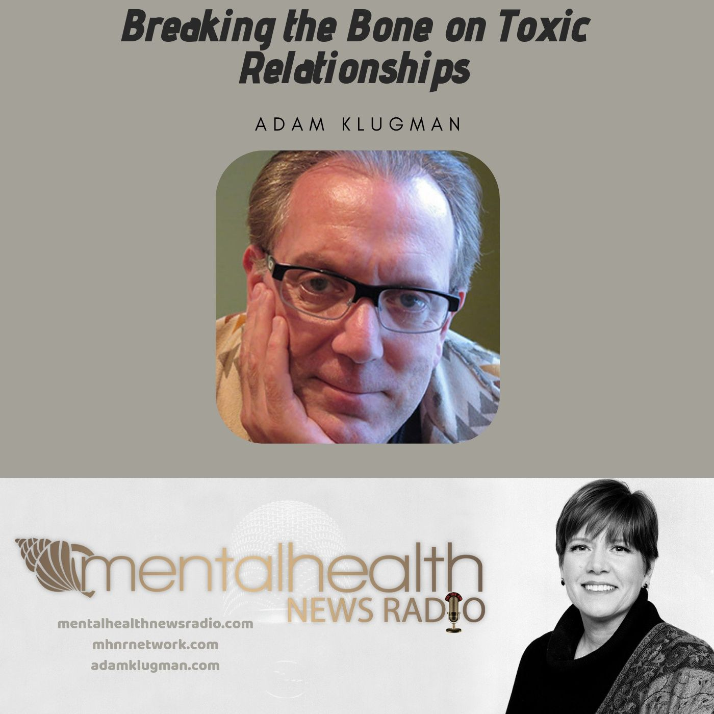 Mental Health News Radio - Breaking the Bone on Toxic Relationships
