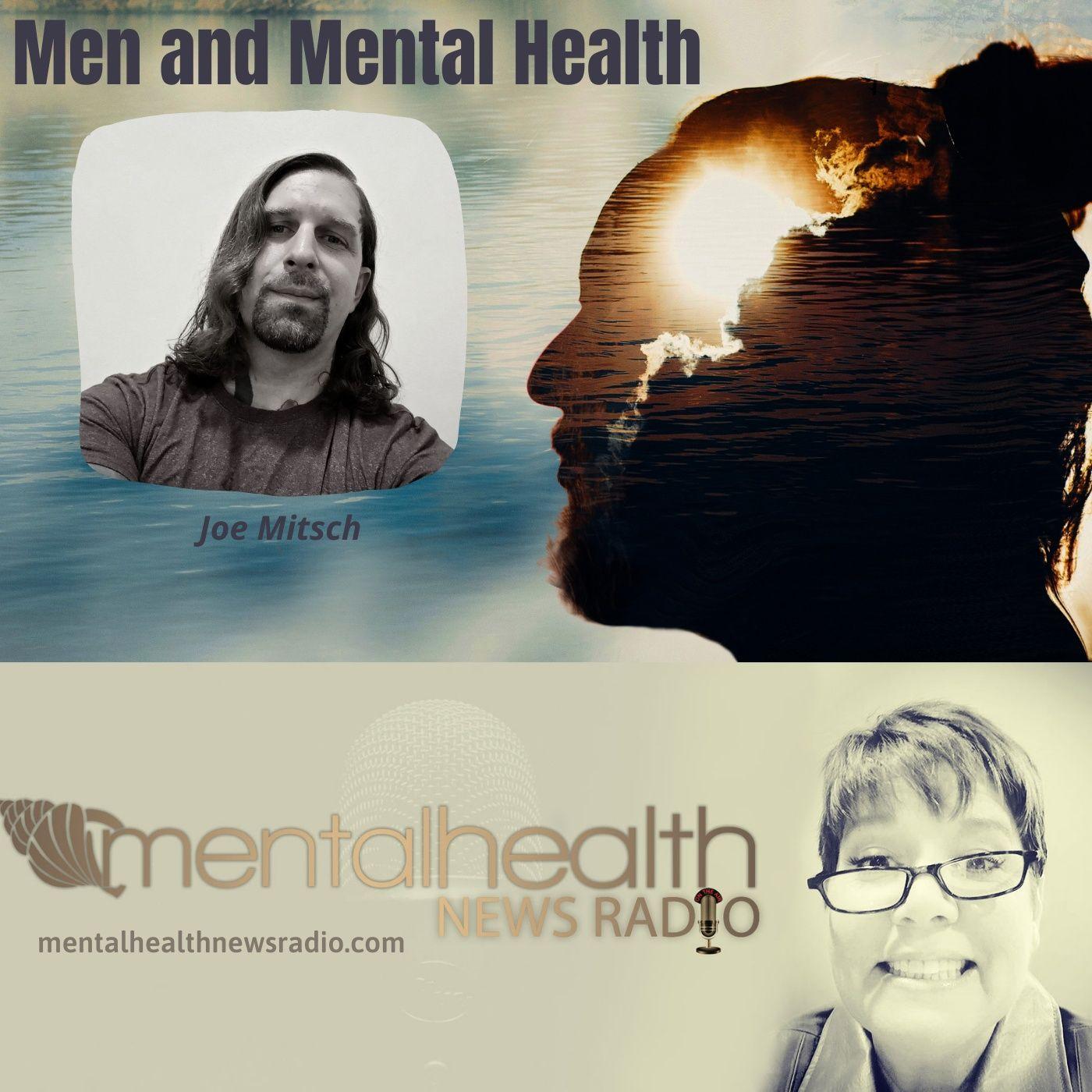 Mental Health News Radio - Men and Mental Health with Joe Mitsch