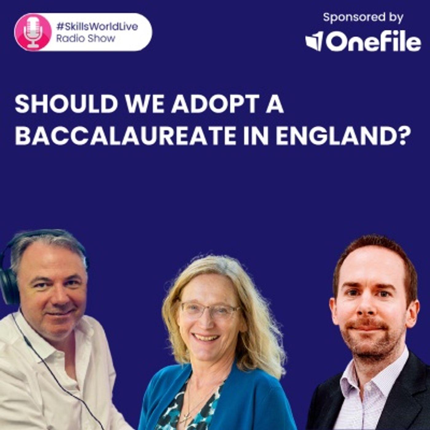 Should we adopt a Baccalaureate in England? #SkillsWorldLive 3.6